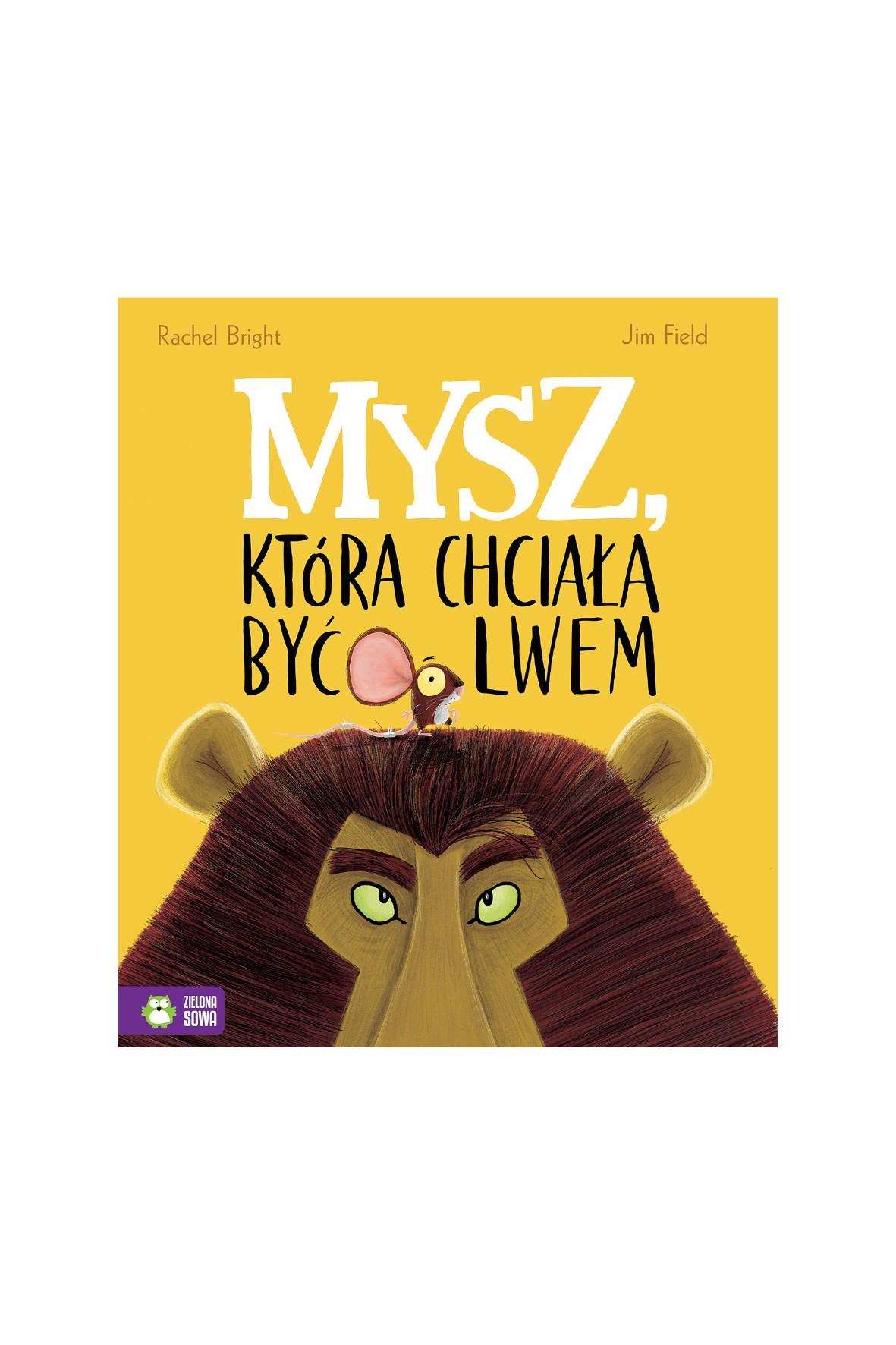 Książka dla dzieci- Mysz, która chciała być lwem wiek 4+