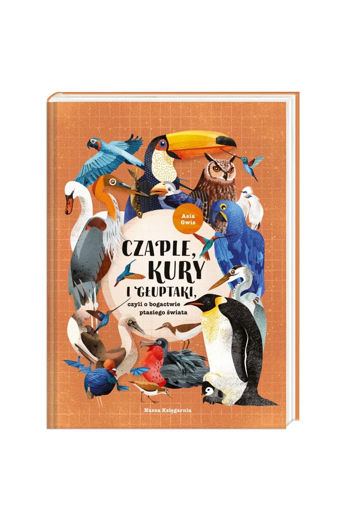 Książka- Czaple, kury i głuptaki, czyli o bogactwie ptasiego świata