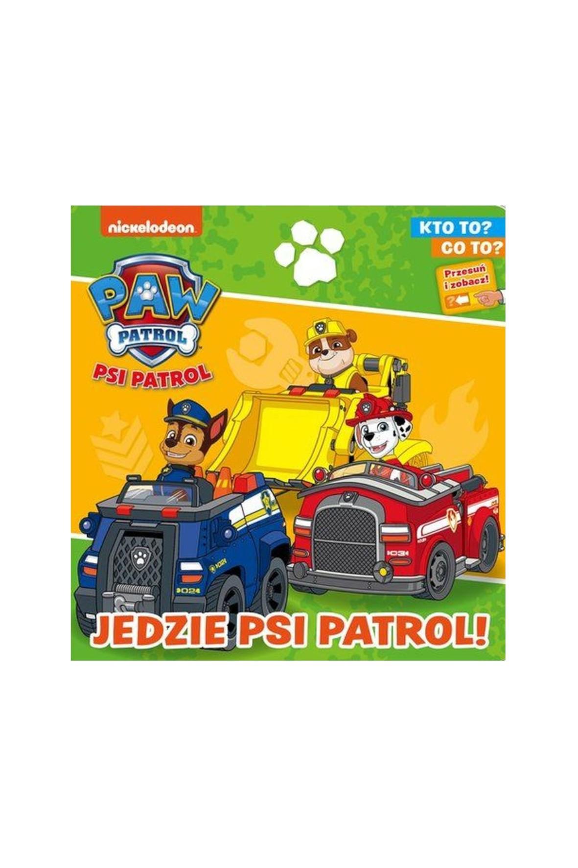 Książeczka Psi Patrol. Kto to? Co to? Jedzie Psi patrol!
