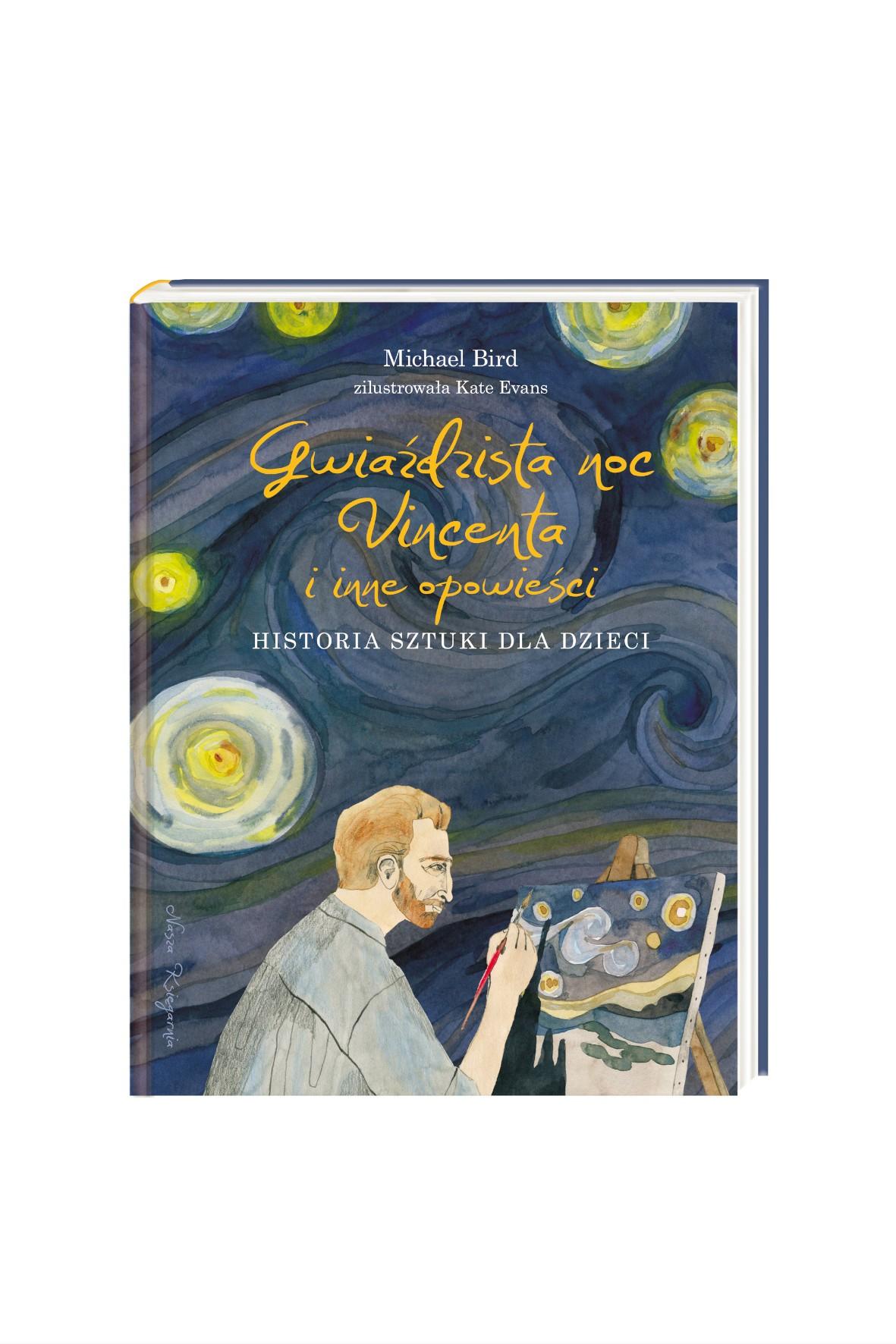 Gwiaździsta noc Vincenta i inne opowieści. Historia sztuki dla dzieci-M.Bird