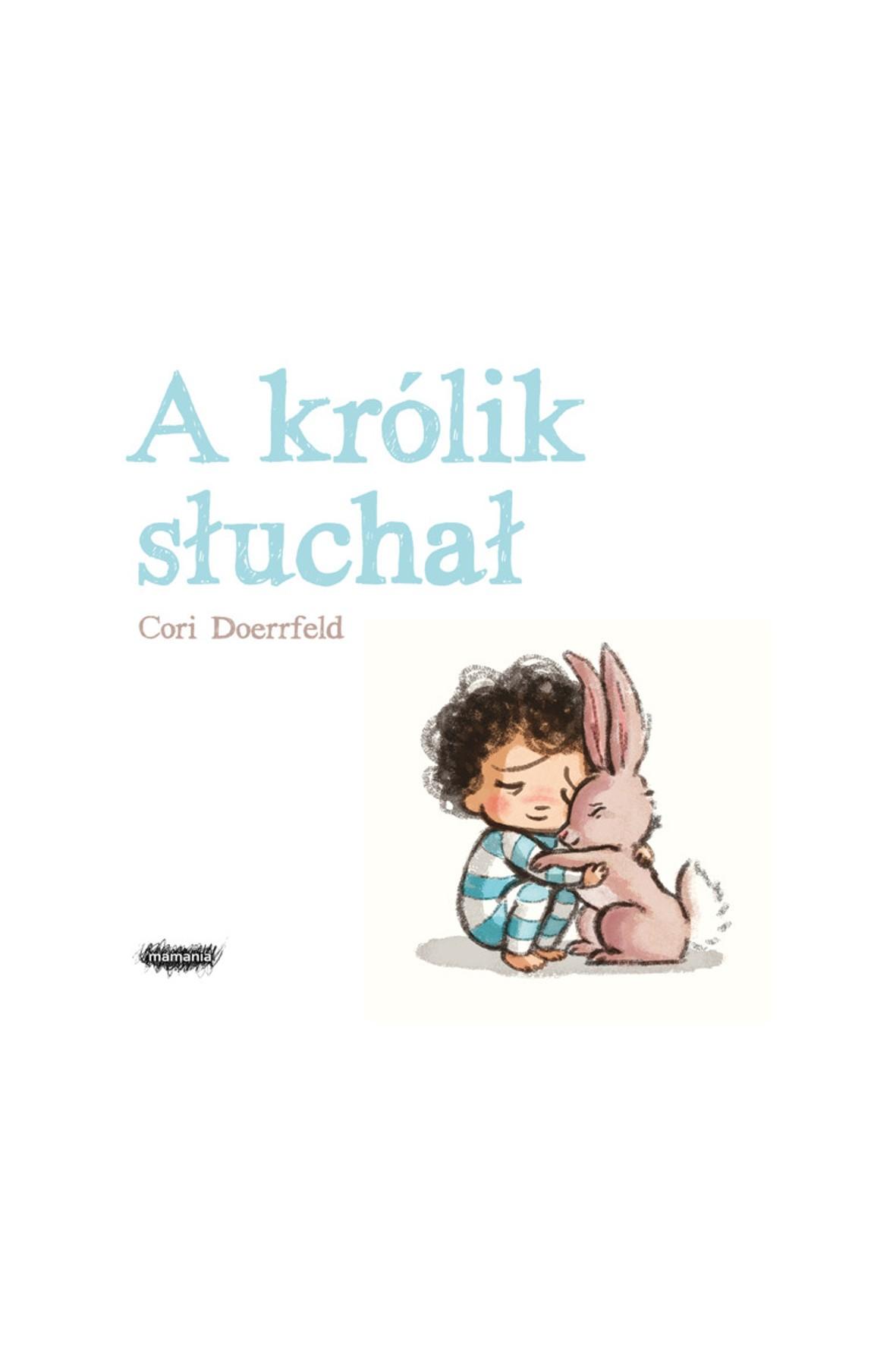 """Książka dla dzieci """"A królik słuchał""""- C. Doerrfeld"""