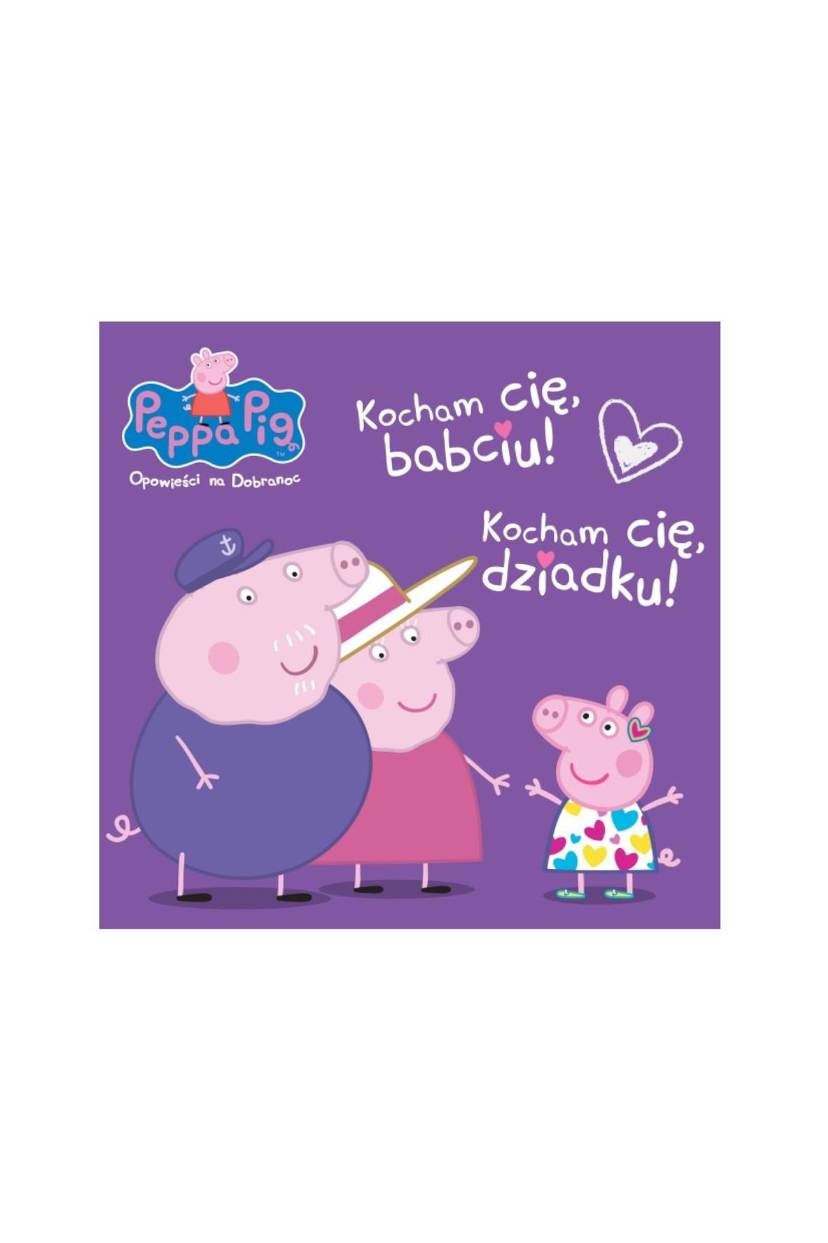 Książeczka Świnka Peppa - Opowieści na dobranoc. Kocham Cię Babciu i Dziadku!