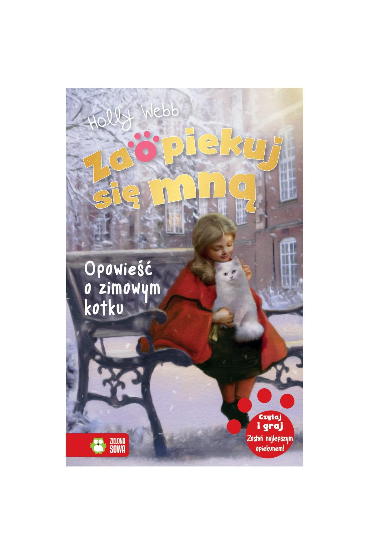 Książka dla dzieci- Opowieść o zimowym kotku. Zaopiekuj się mną wiek 6+