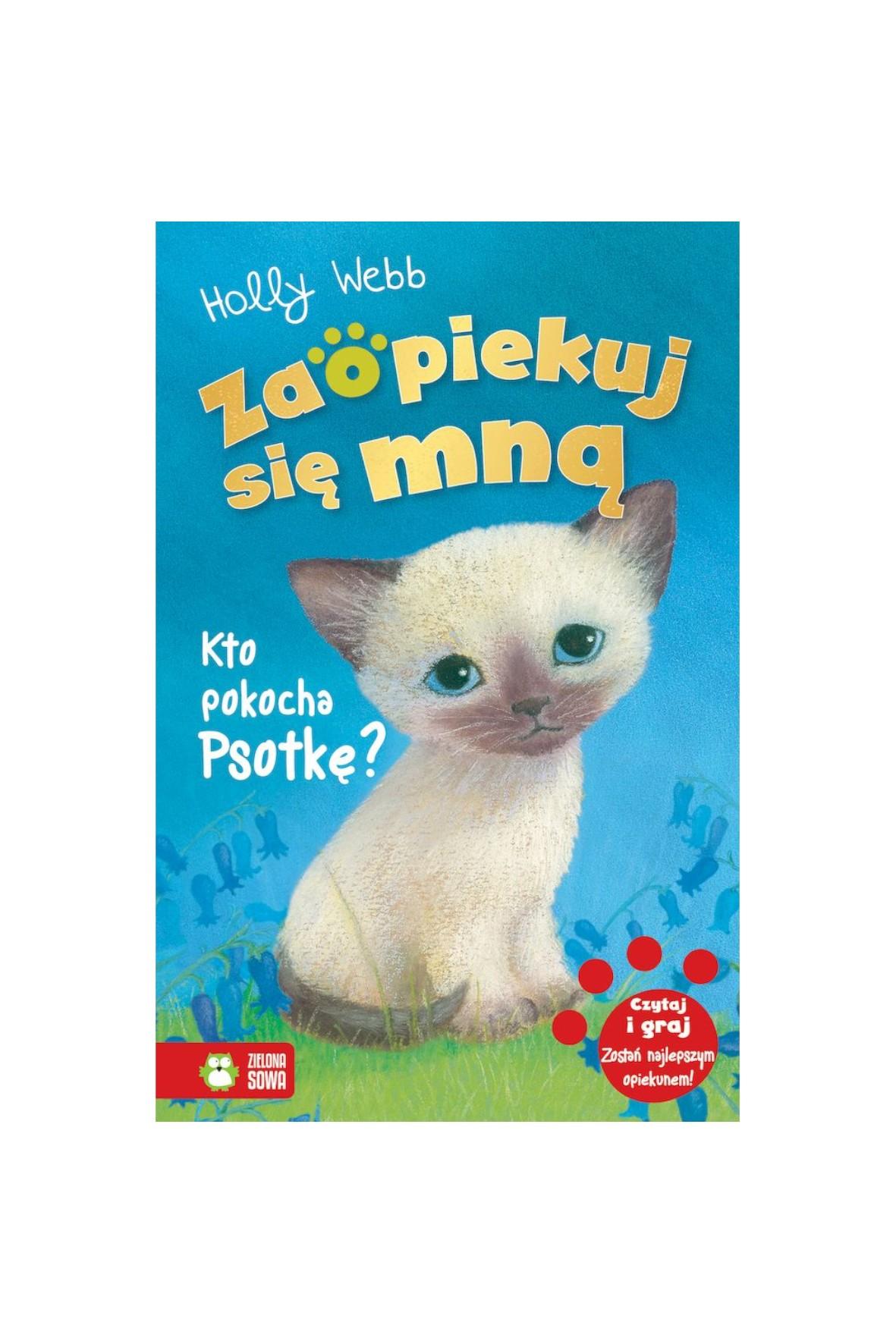 Książka dla dzieci- Kto pokocha Psotkę? Zaopiekuj się mną wiek 6+