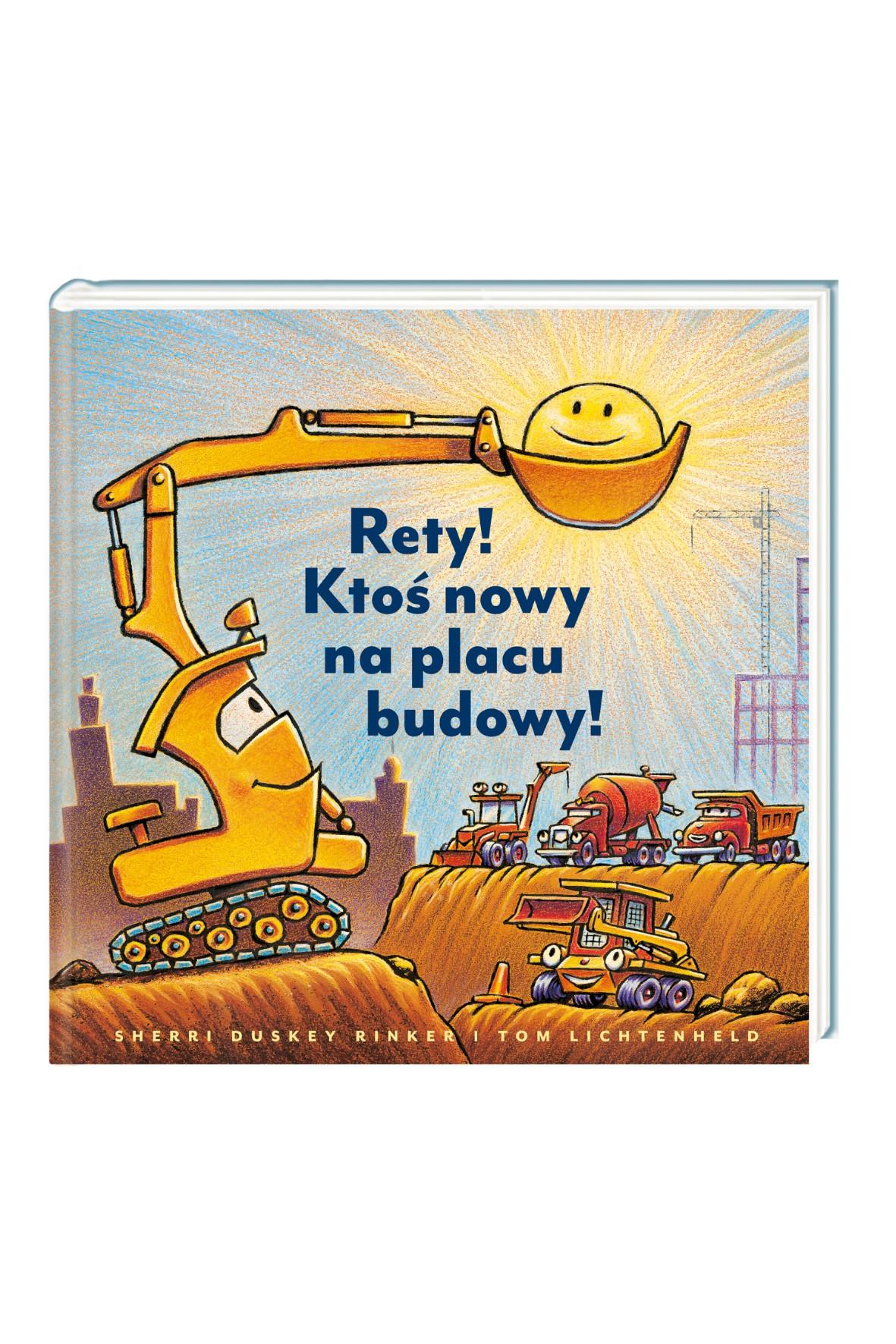 """Książka """"Rety! Ktoś nowy na placu budowy!"""""""