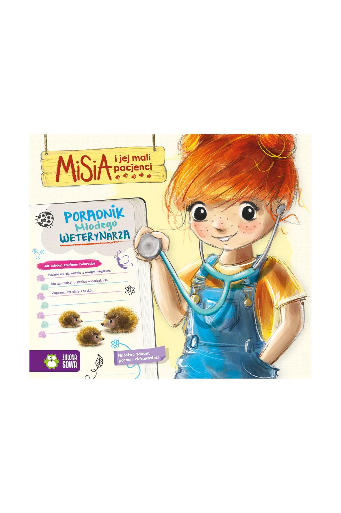 Książka dla dzieci- Poradnik młodego weterynarza. Misia i jej mali pacjenci wiek 4+