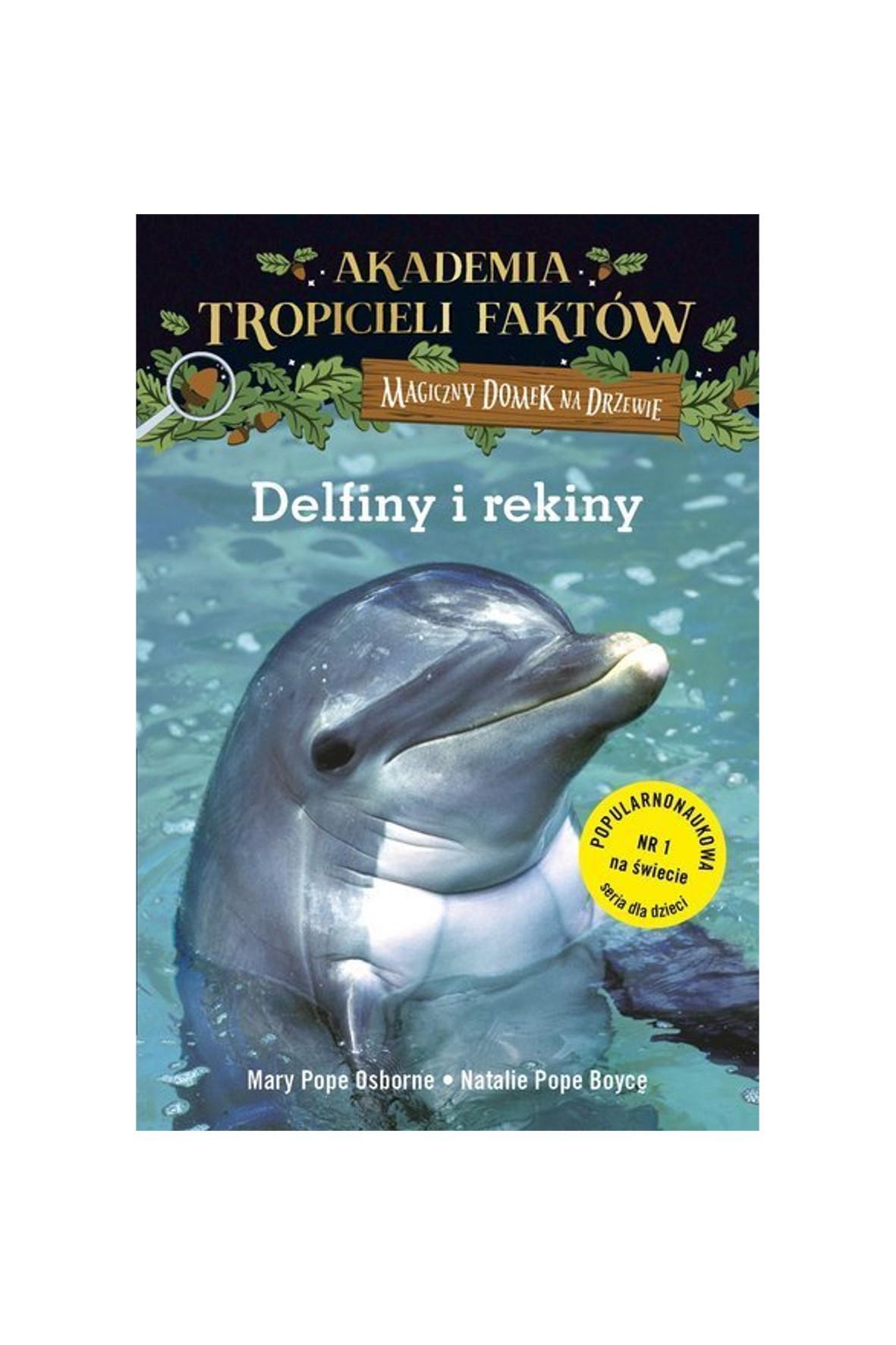 """Książka """"Akademia Tropicieli Faktów. Delfiny i rekiny"""""""