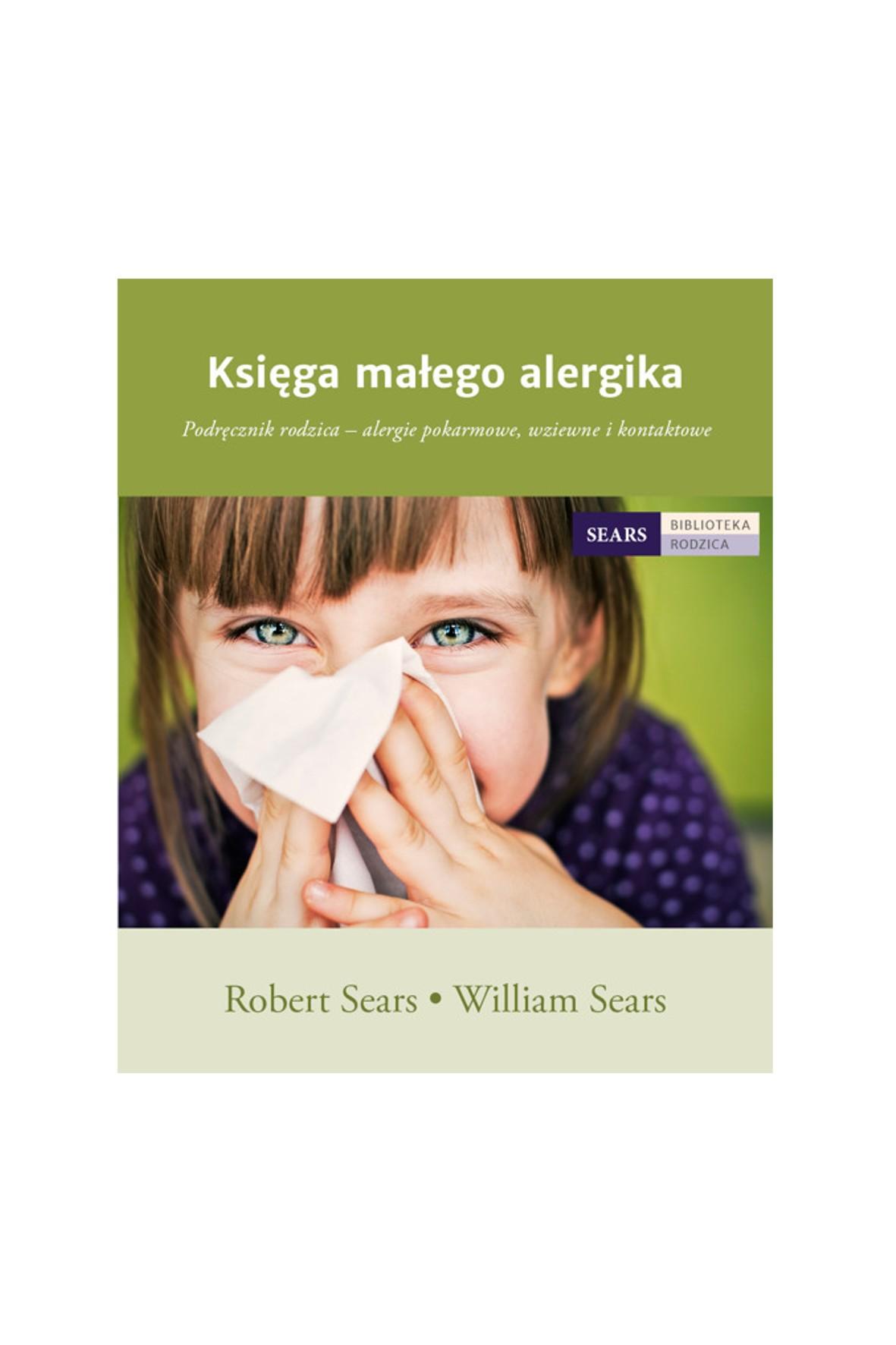 """Podręcznik rodzica """"Księga małego alergika"""" R.Sears"""