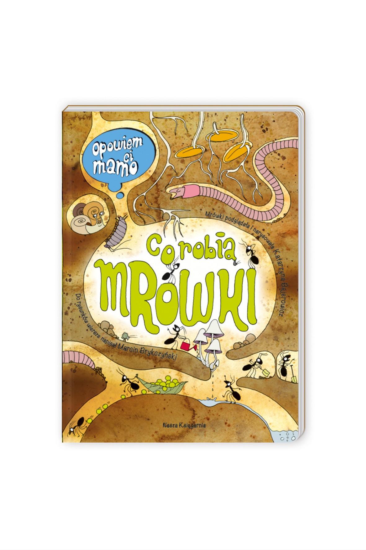 Opowiem Ci Mamo co robią mrówki- książka dla dzieci
