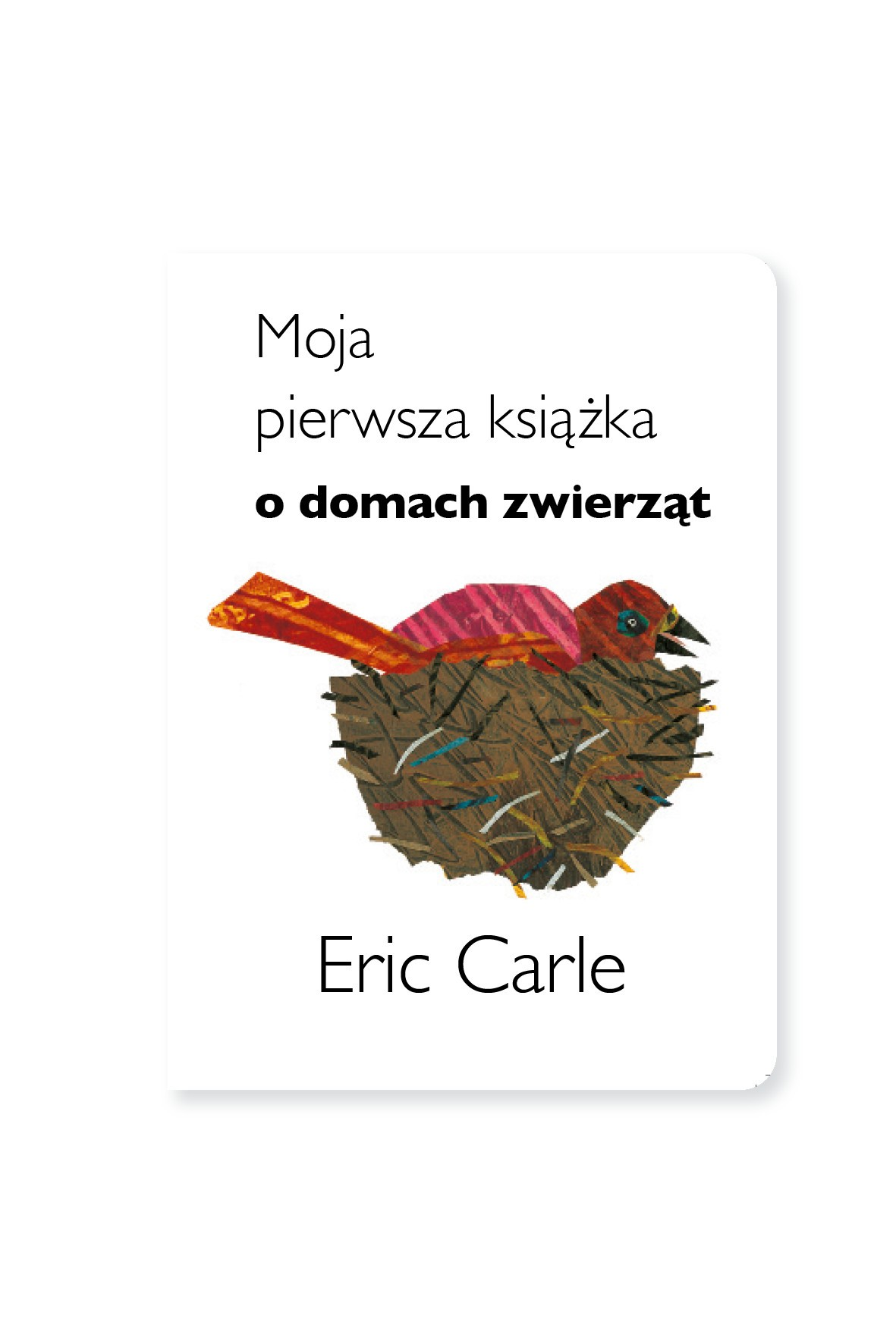 Moja pierwsza książka o domach zwierząt Eric Carle