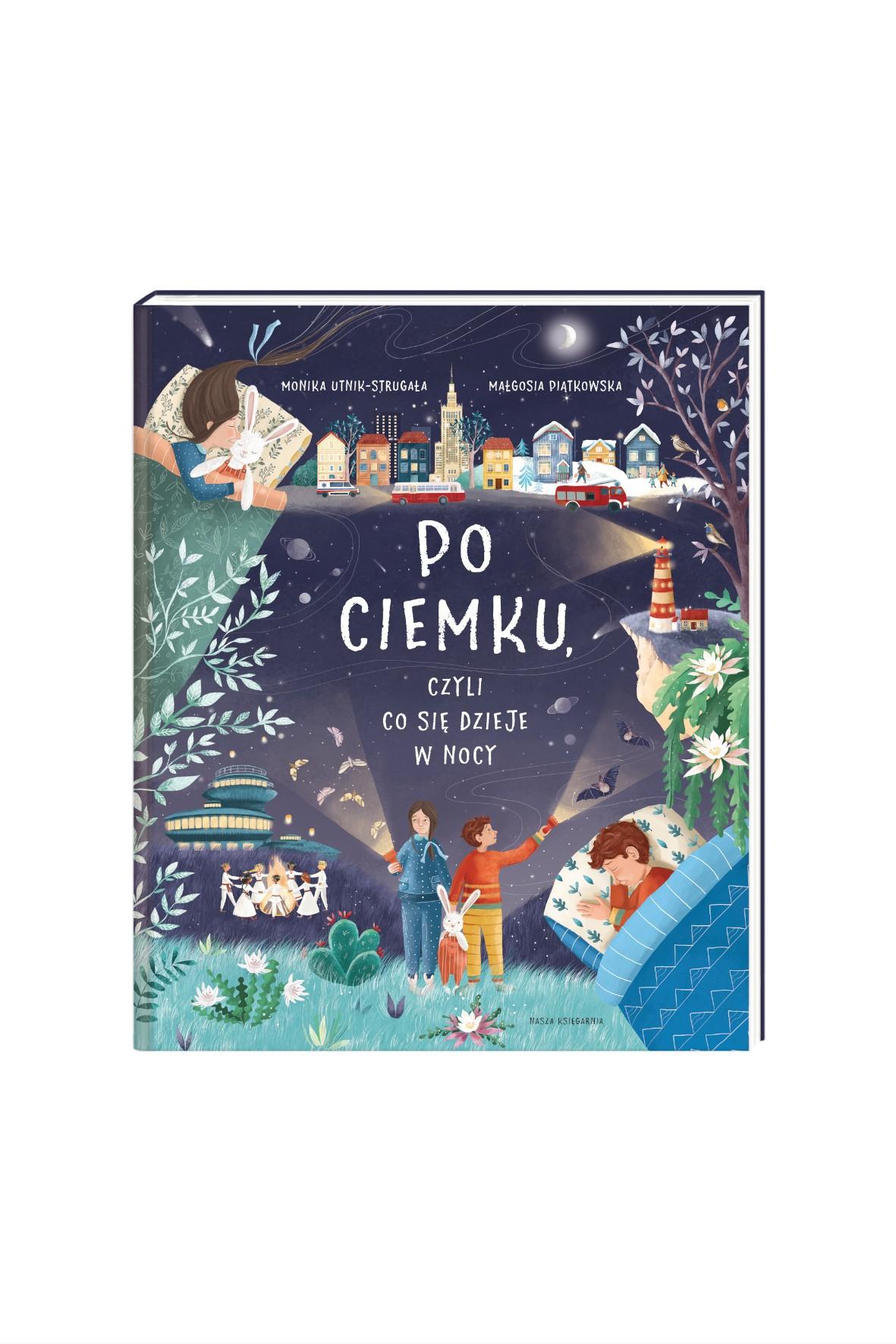 Po ciemku, czyli co się dzieje w nocy-książka dla dzieci