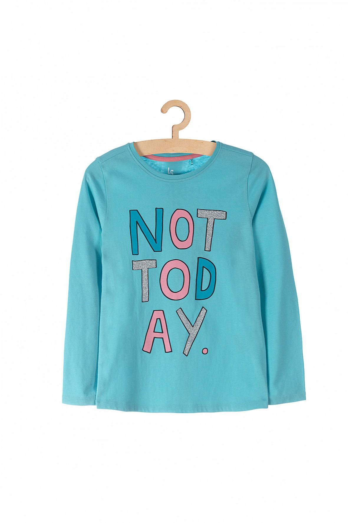 Bluzka dziewczęca niebieska z długim rękawem i napisem- Not today