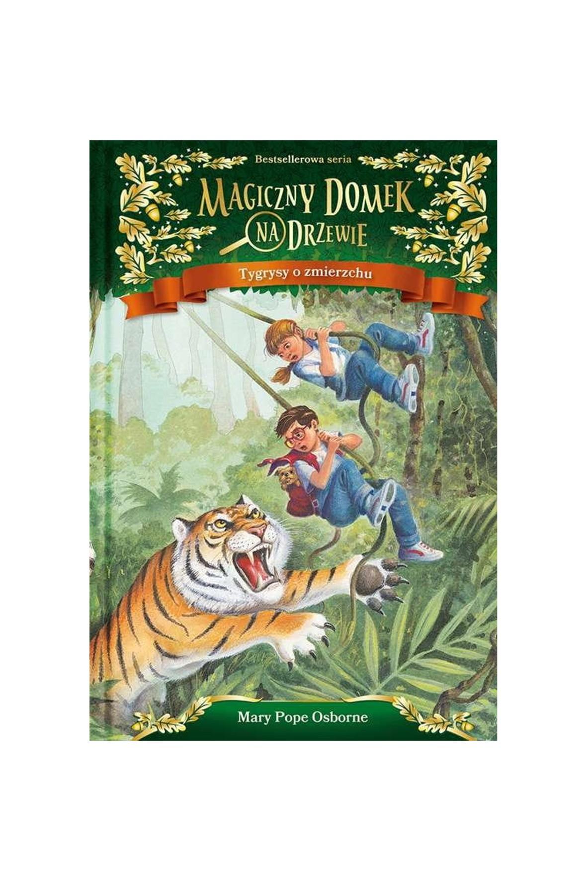 """Książka """"Magiczny domek na drzewie (19).Tygrysy o zmierzchu"""""""