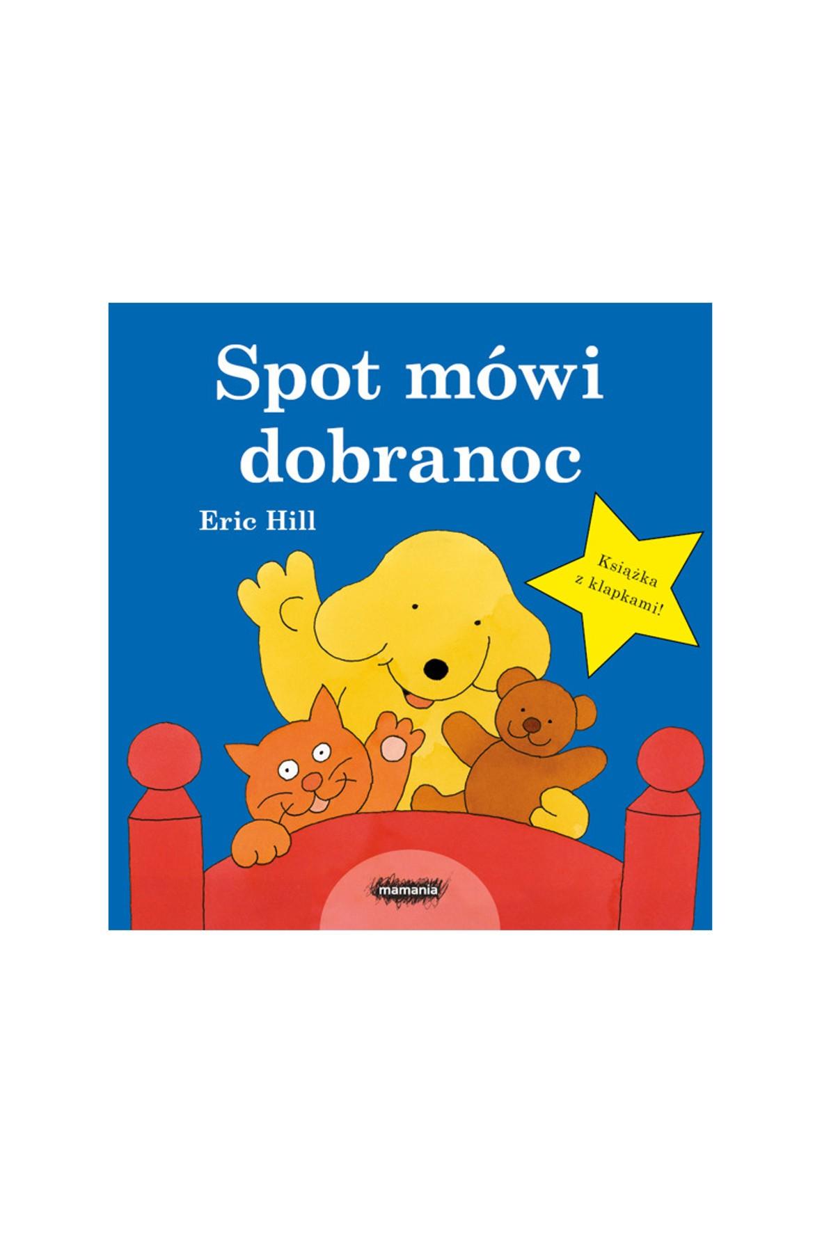"""Książka dla dzieci """"Spot mówi dobranoc""""- E. Hill"""