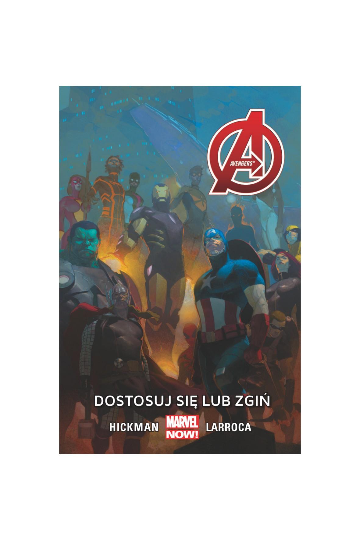 Avengers - Dostosuj się lub zgiń. Tom 5. MARVEL NOW
