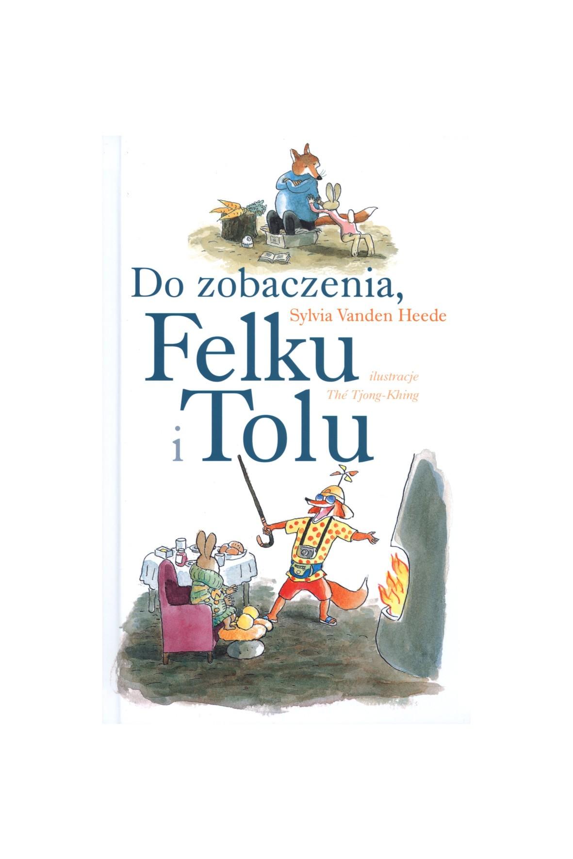 Książka - Do zobaczenia, Felku i Tolu