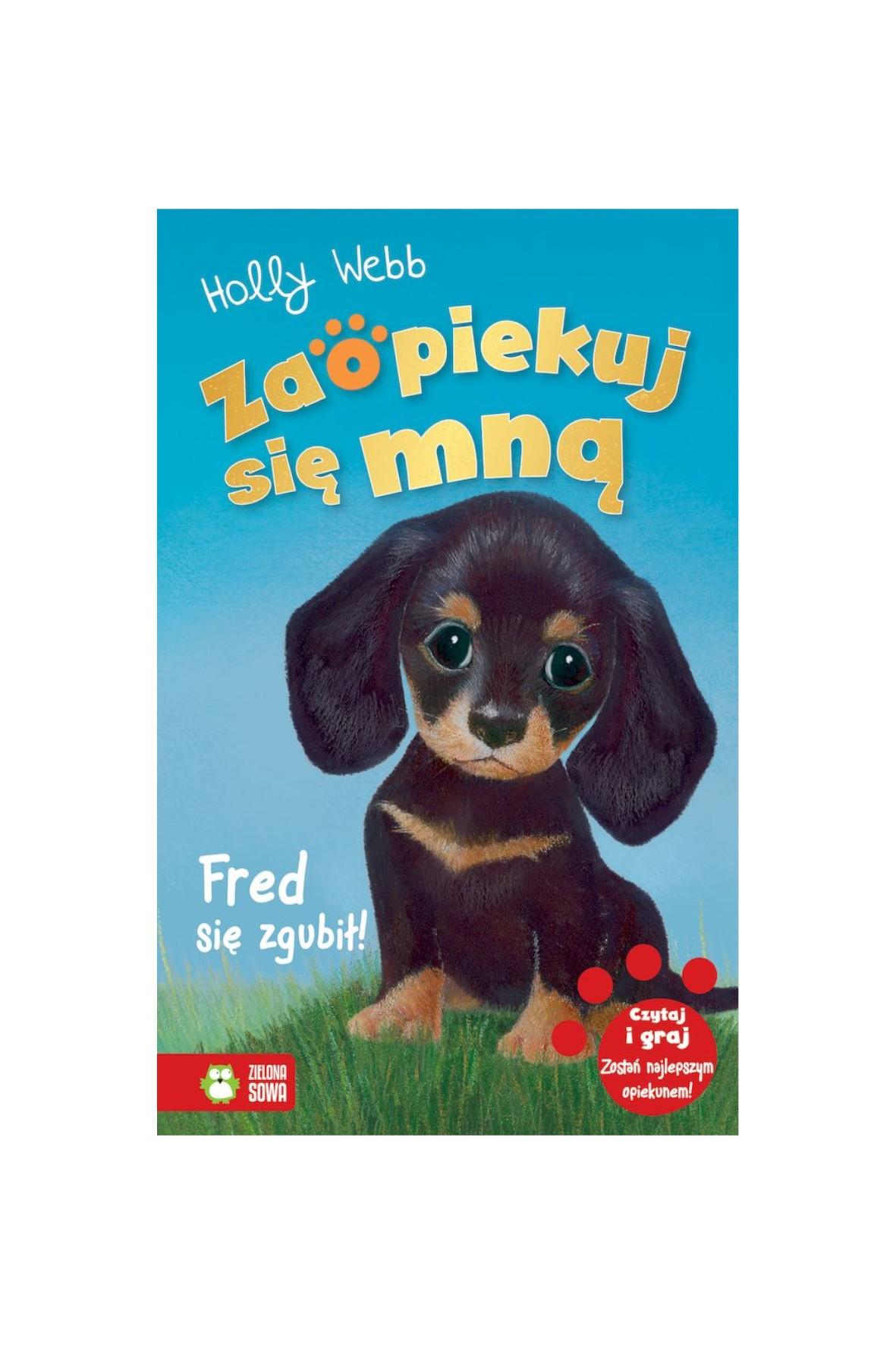 Książka dla dzieci- Fred się zgubił. Zaopiekuj się mną wiek 6+