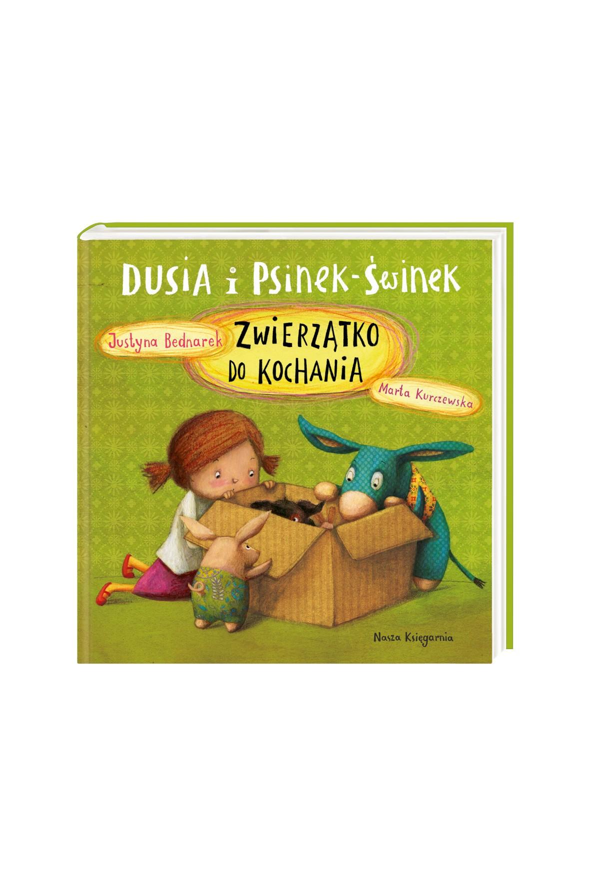 Dusia i Psinek-Świnek. Zwierzątko do kochania - książeczka dla dzieci