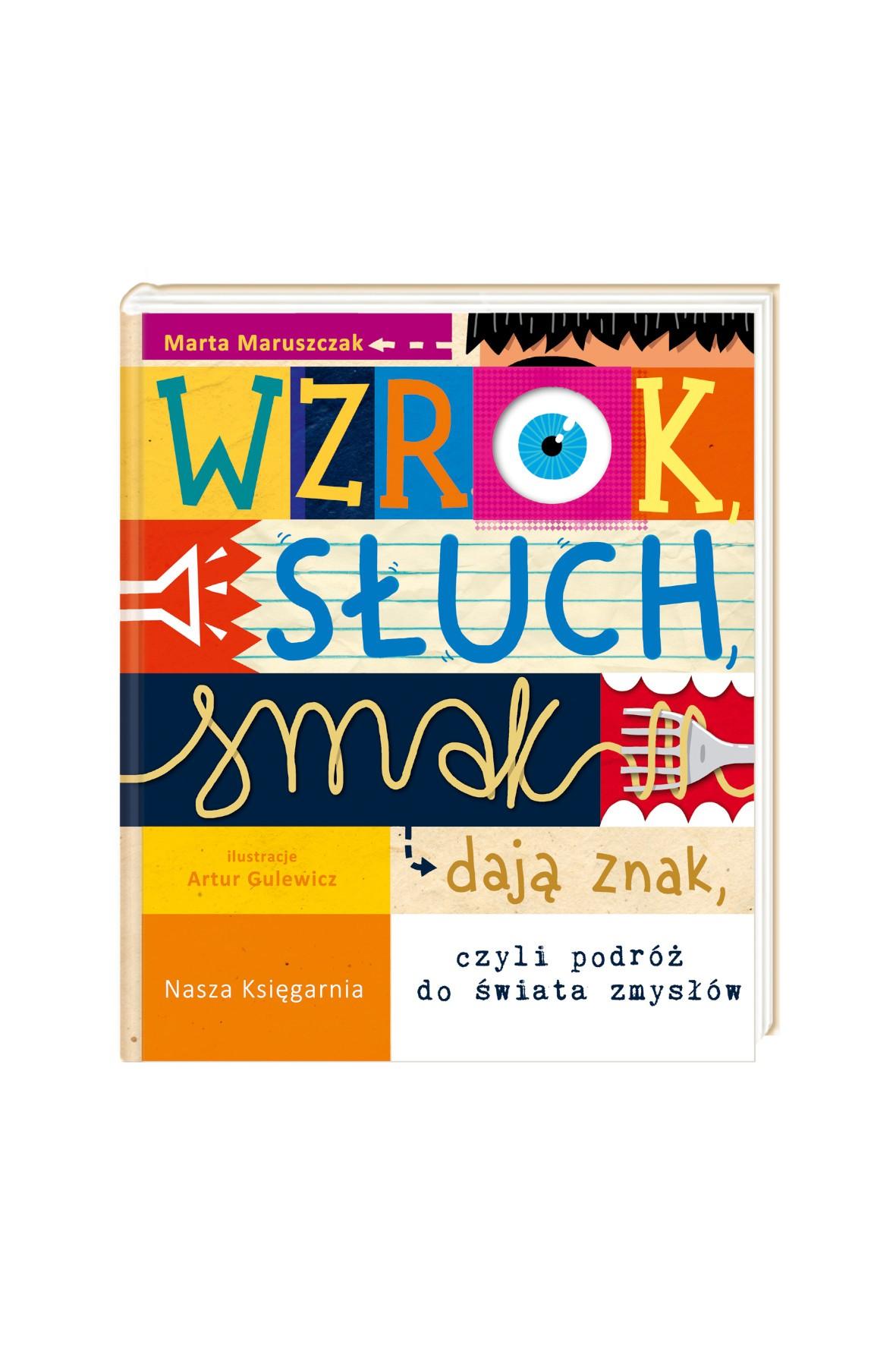 """Książka """"Wzrok, słuch,smak dają znak, czyli podróż do świata zmysłów"""""""