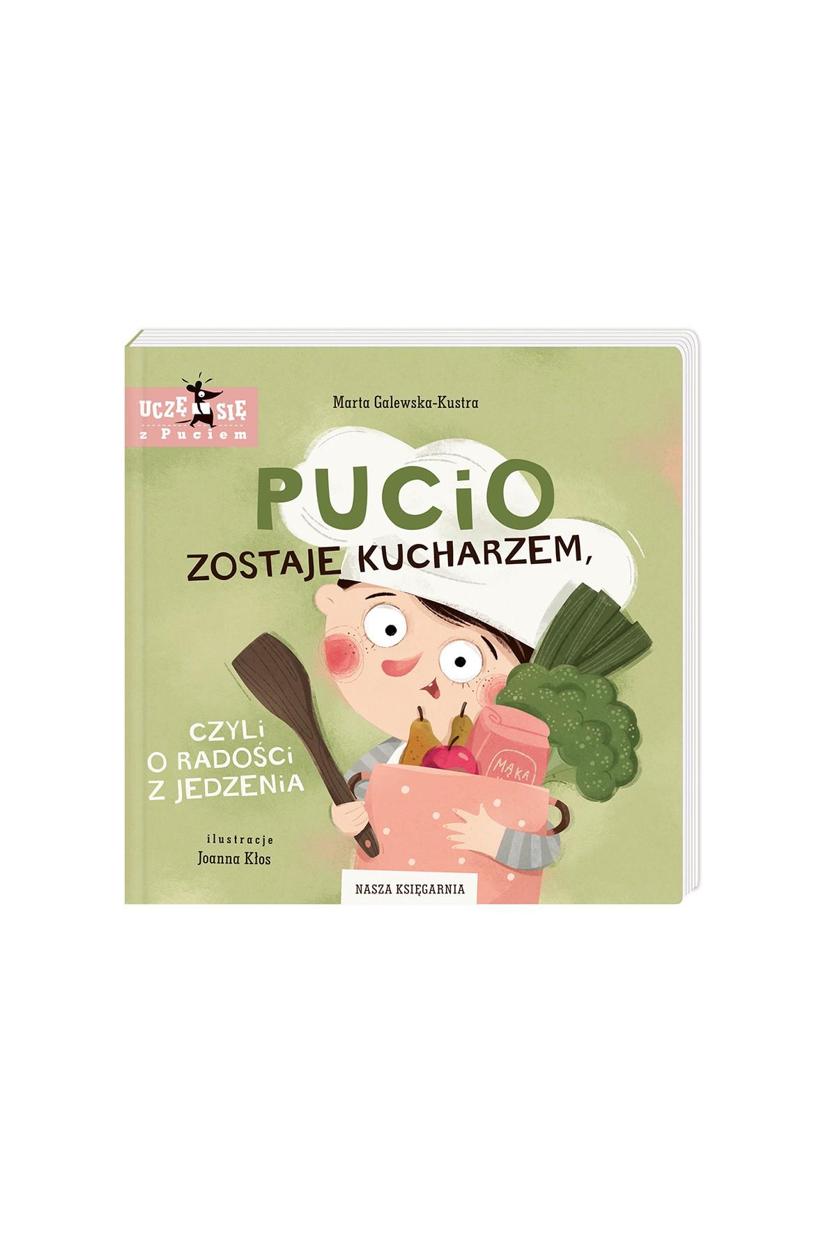 Książka dla dzieci- Pucio zostaje kucharzem, czyli o radości z jedzenia