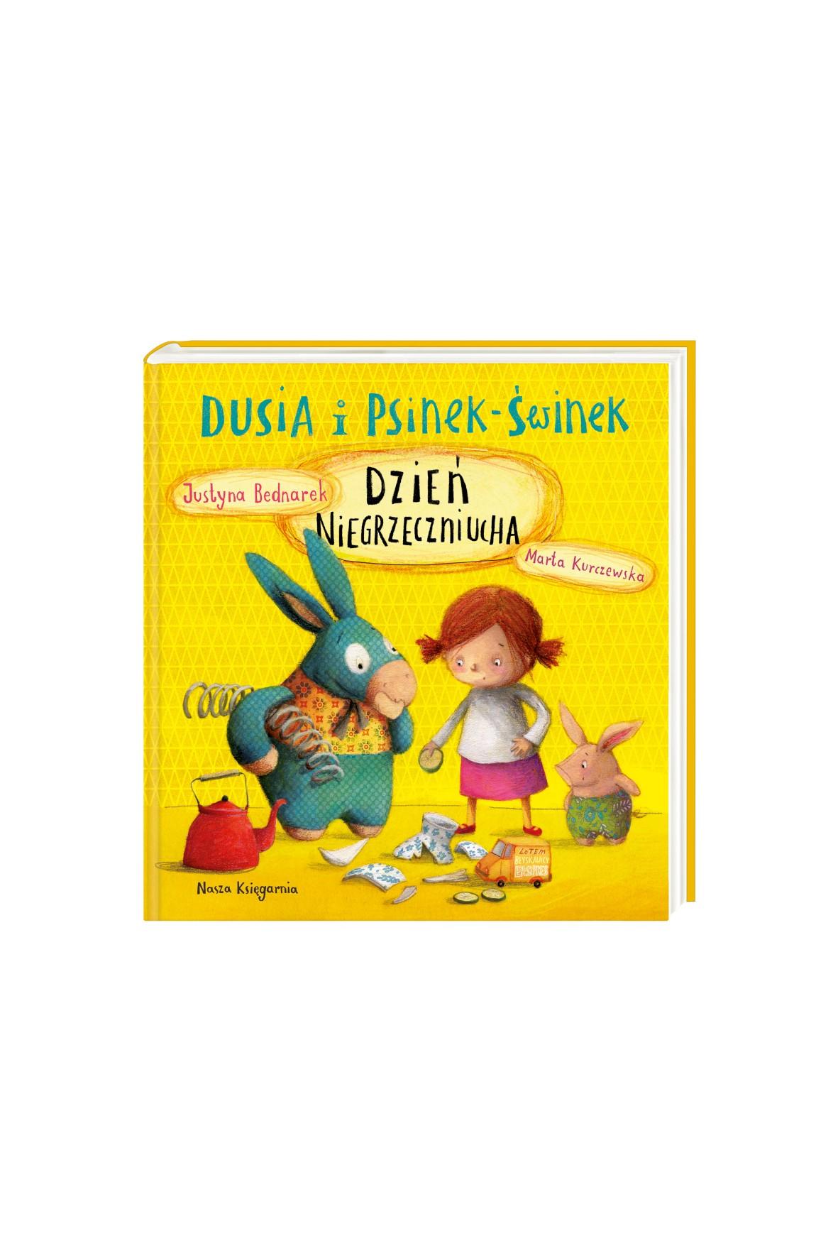 Książeczka dla dzieci- Dusia i Psinek-Świnek. Dzień Niegrzeczniucha