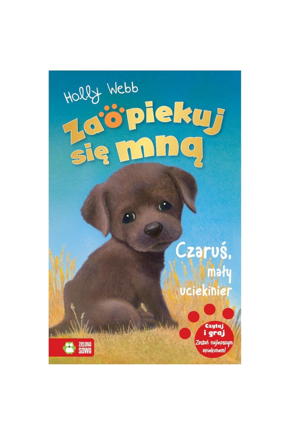 Książka dla dzieci- Czaruś, mały uciekinier. Zaopiekuj się mną wiek 6+