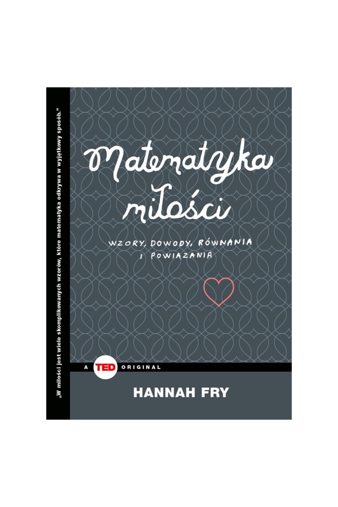 """""""Matematyka miłości. Wzory, dowody, równania i powiązania (TED Books)"""""""