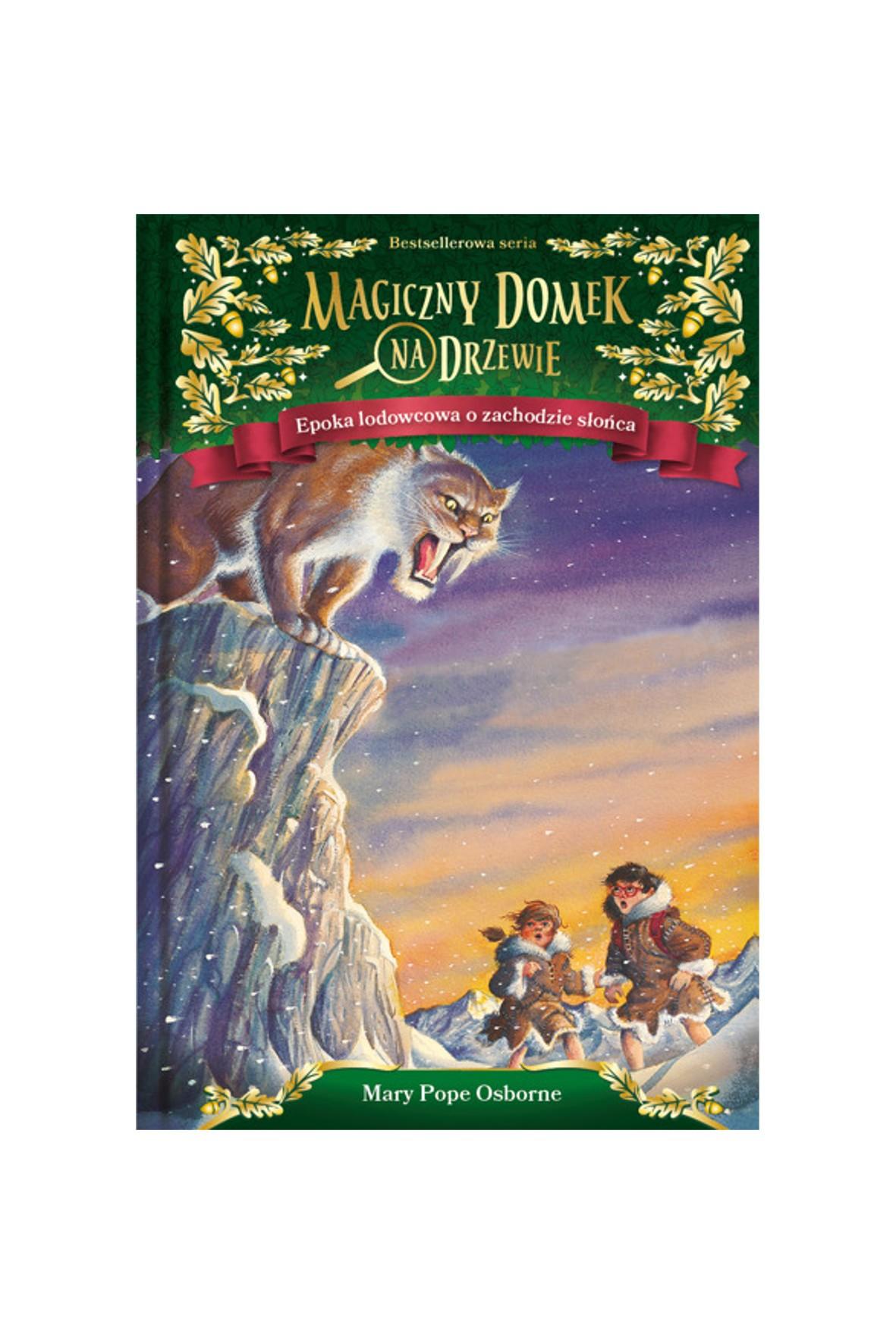 """Książka """"Magiczny domek na drzewie cz7 Epoka lodowcowa o zachodzie słońca"""" M.Osborn"""