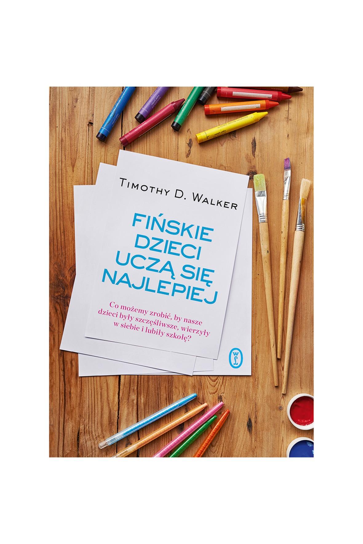 """""""Fińskie dzieci uczą się najlepiej. Co możemy zrobić, by nasze dzieci były szczęśliwsze, wierzyły w siebie i lubiły szkołę?"""""""