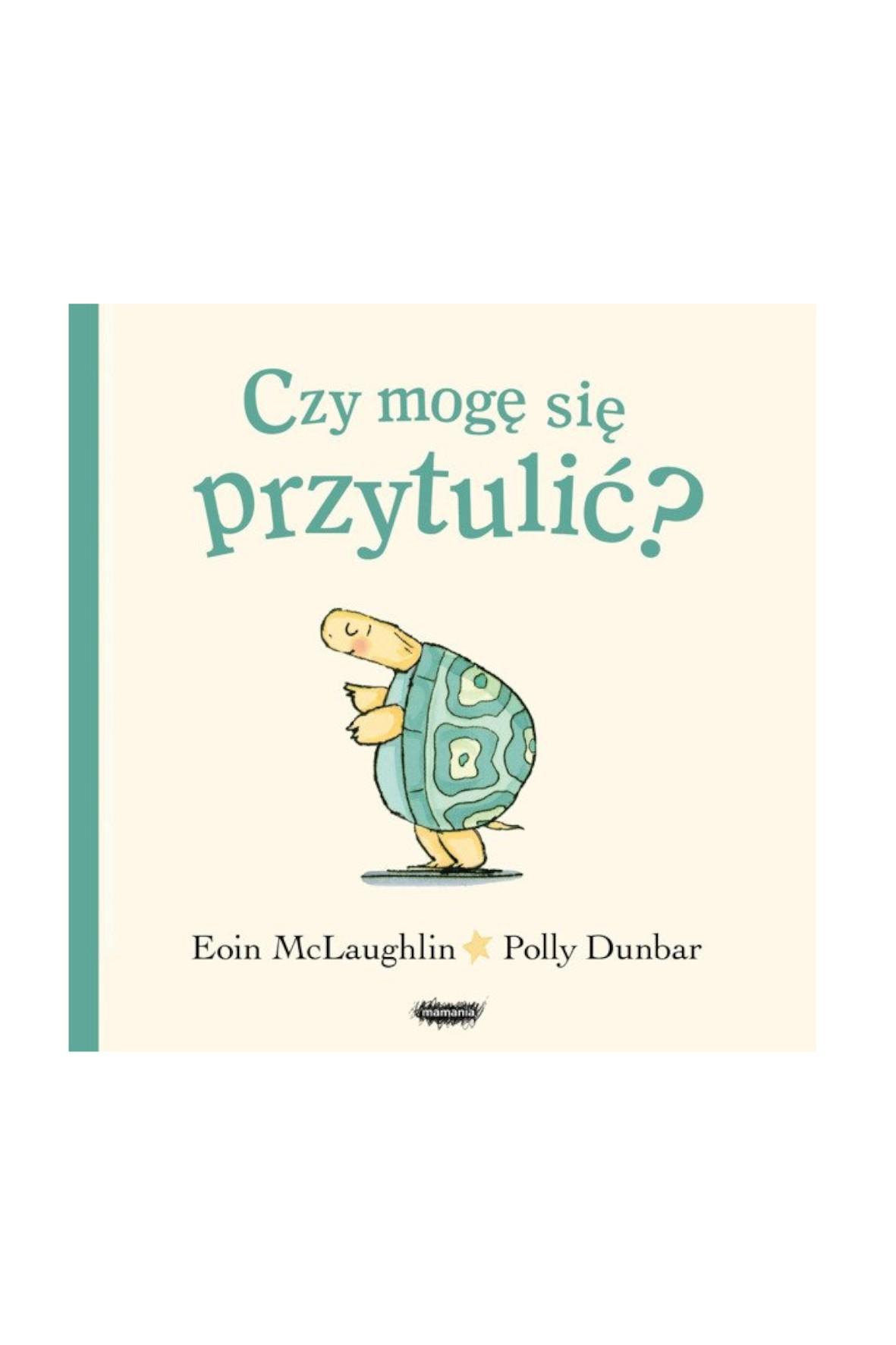 Czy mogę się przytulić? Eoin McLaughlin -książka dwustronna