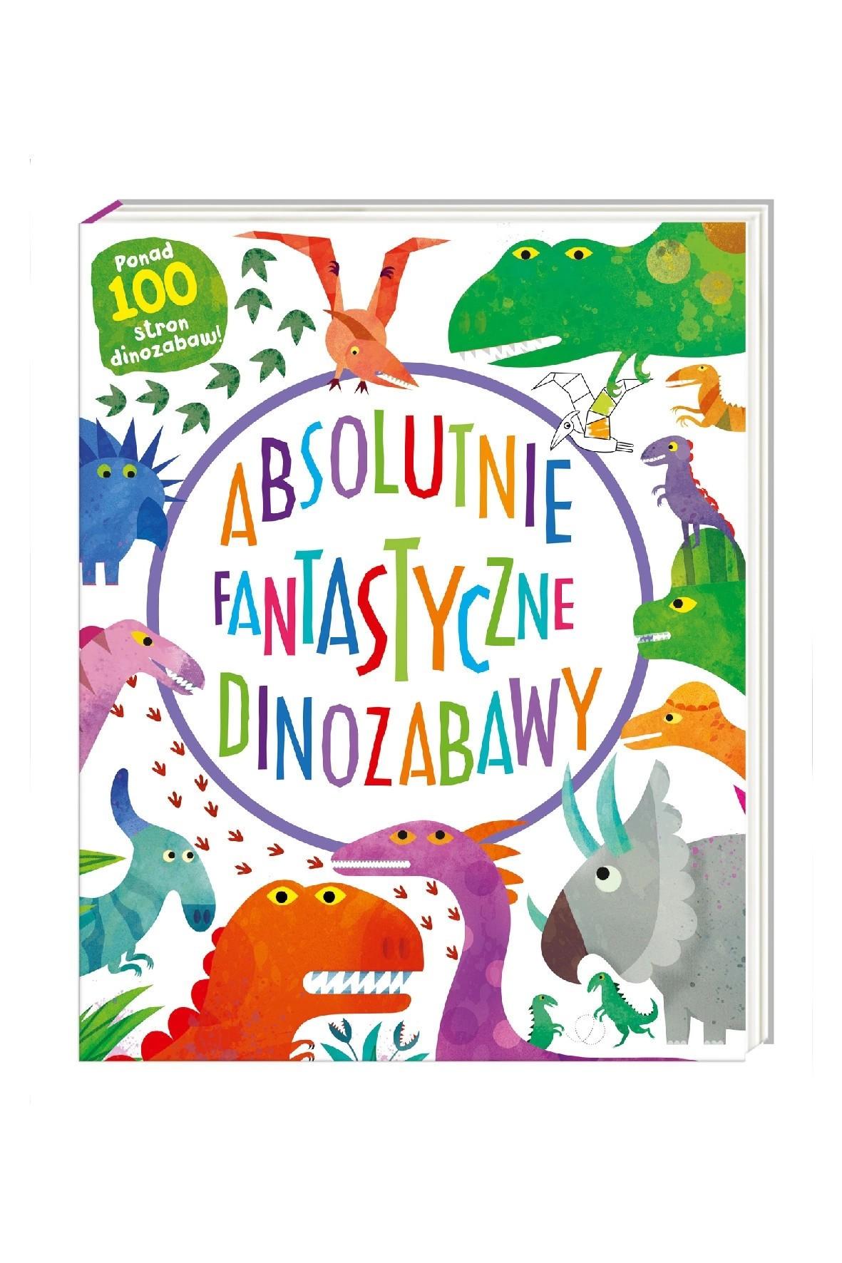 Książka dla dzieci- Absolutnie Fantastyczne Dinozabawy
