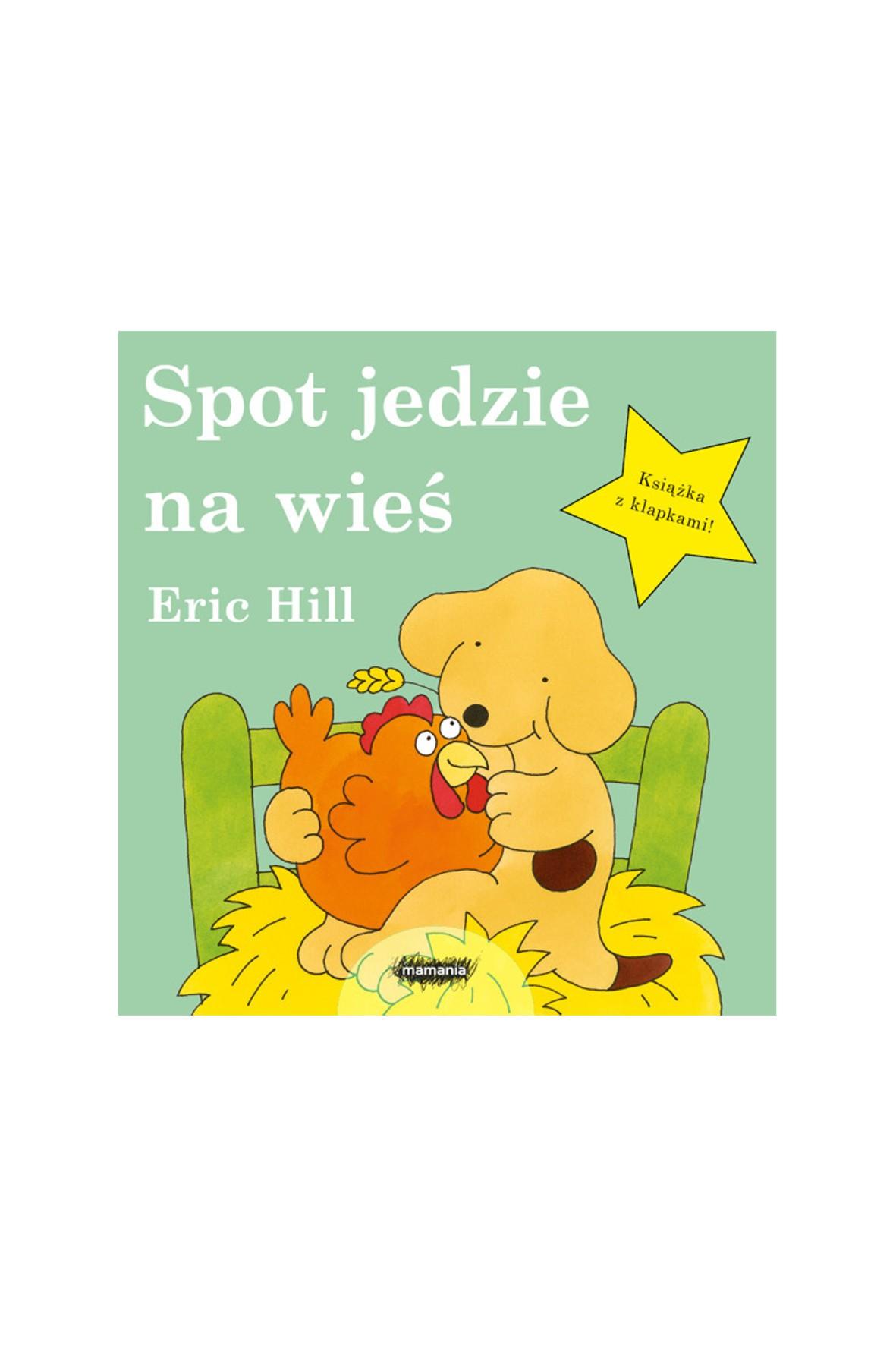 """Książka dla dzieci """"Spot jedzie na wieś""""- E. Hill"""