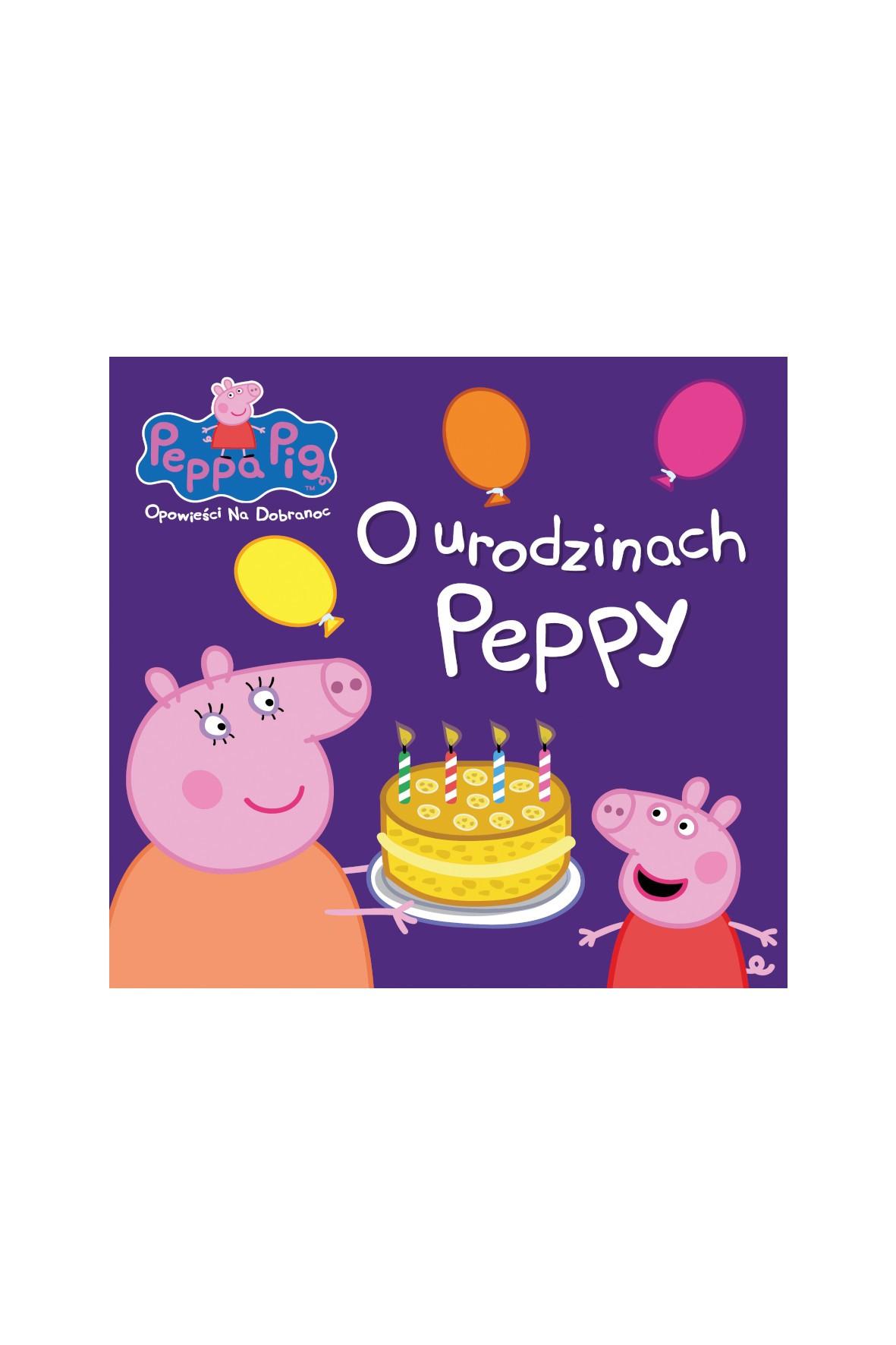 Książka dziecięca - O urodzinach Peppy,  Świnka Peppa opowieści na dobranoc