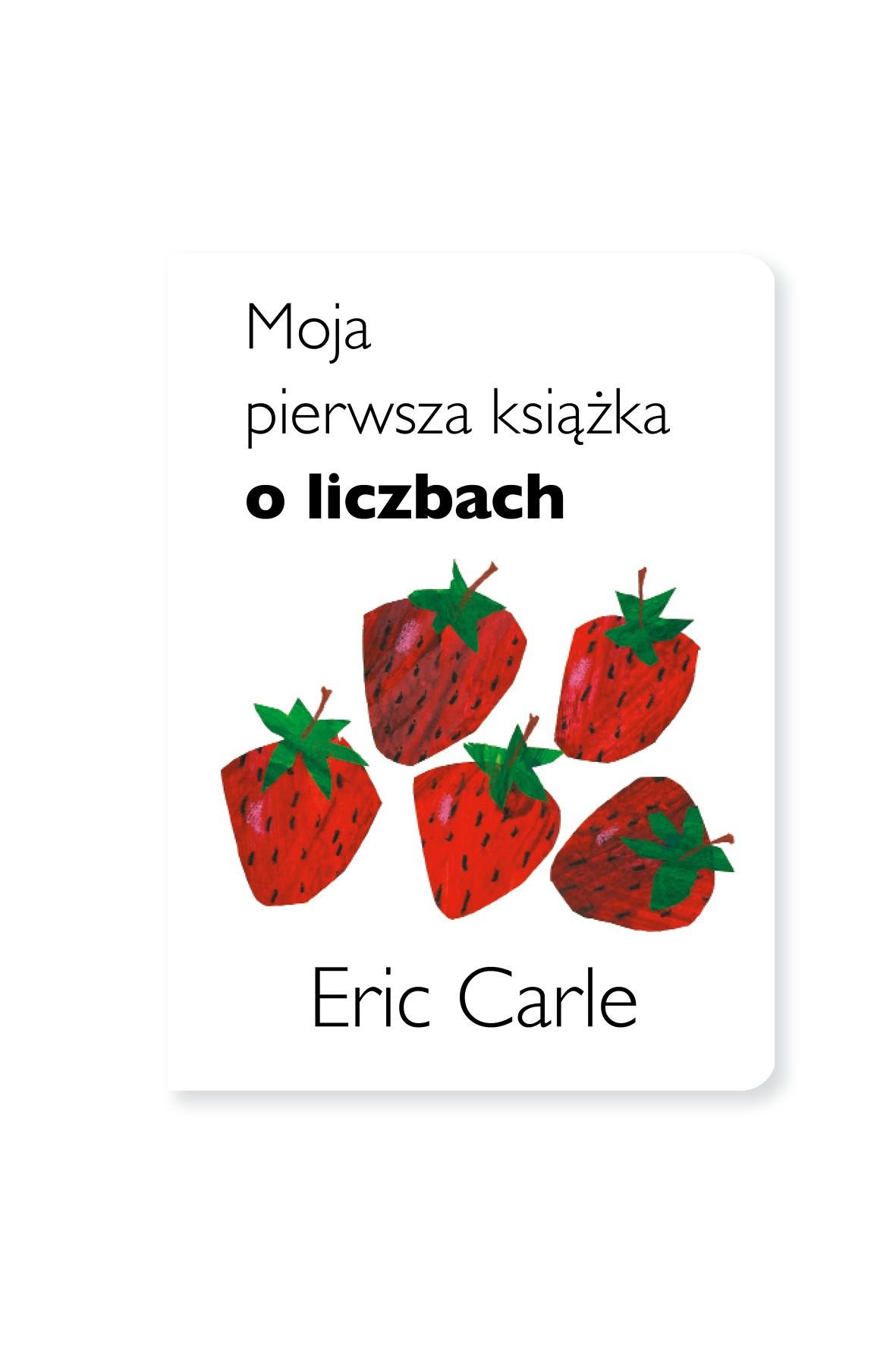 Moja pierwsza książka o liczbach Eric Carle