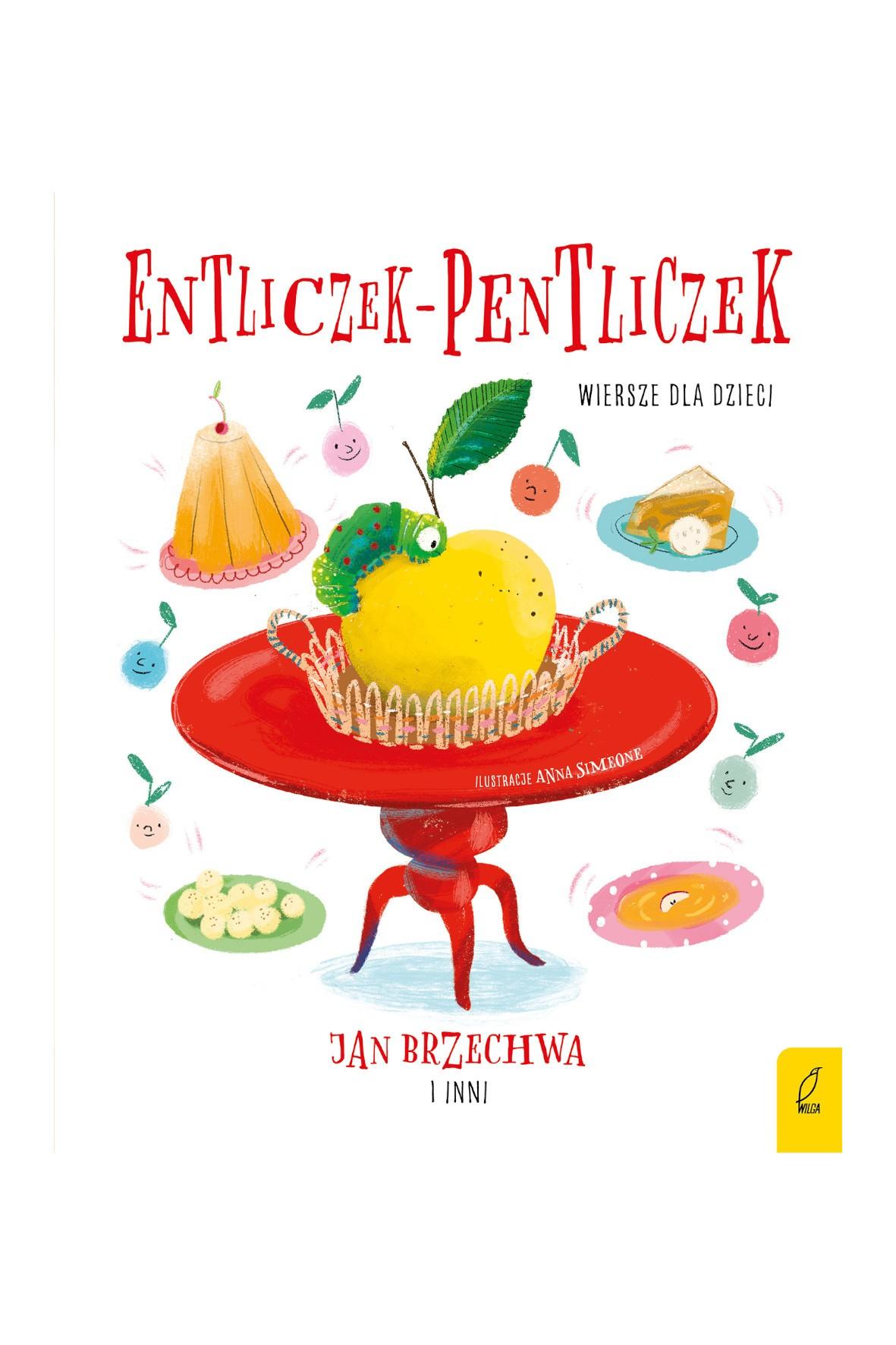 Książka dla dzieci- Entliczek-pentliczek. Wiersze dla dzieci wiek 3+