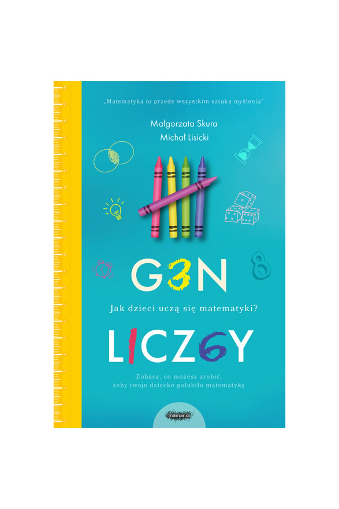 """Książka dla rodziców """"Gen liczby. Jak dzieci uczą się matematyki""""- M.Skura, M.Lisicki"""