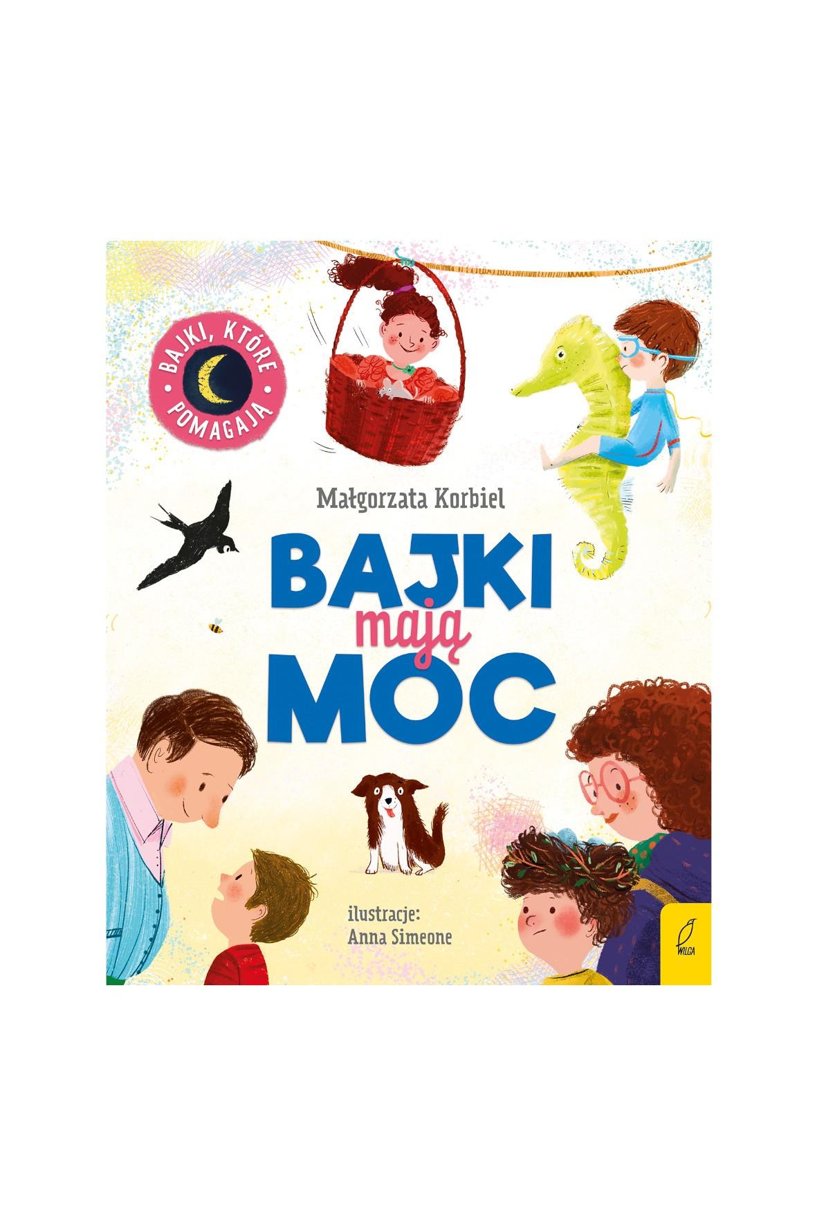 Książka dla dzieci- Bajki mają moc wiek 3+