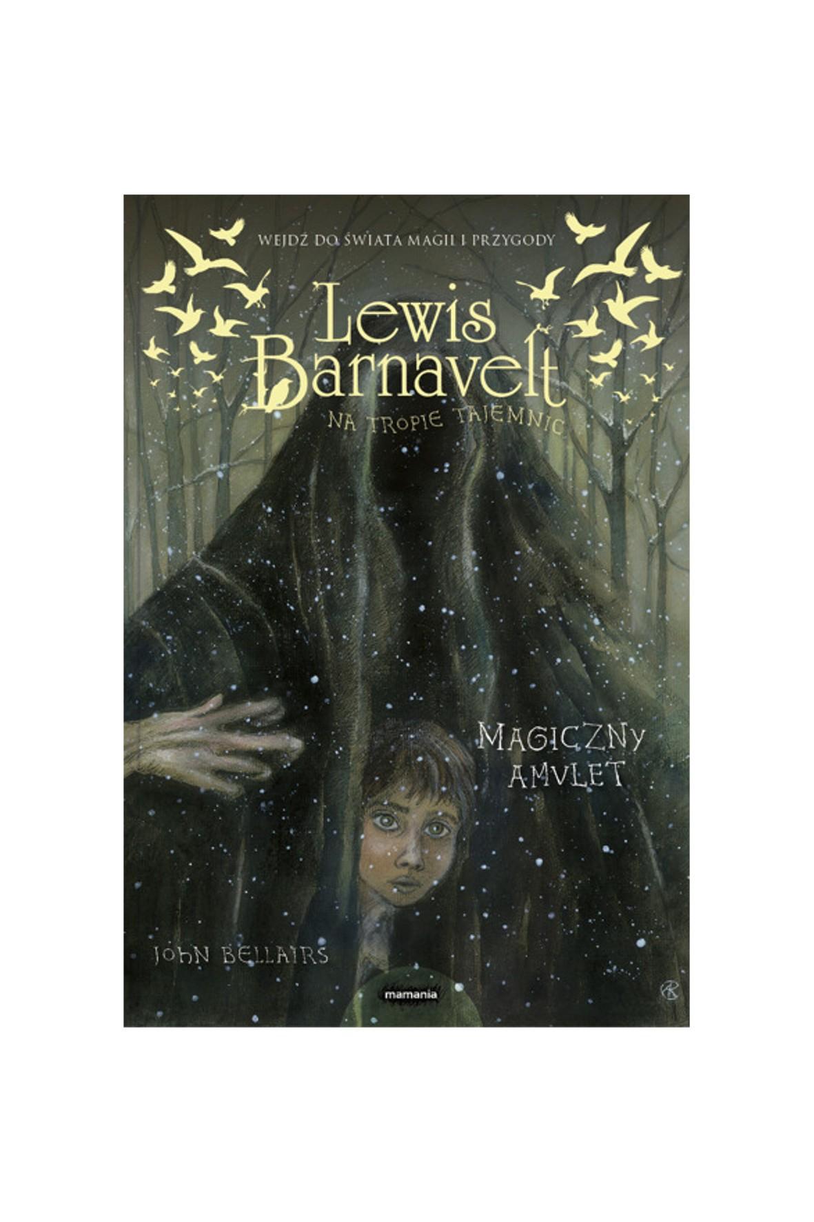 "Książka ""Lewis Barnavelt na tropie tajemnic. Magiczny amulet"" L.Barnavelt"