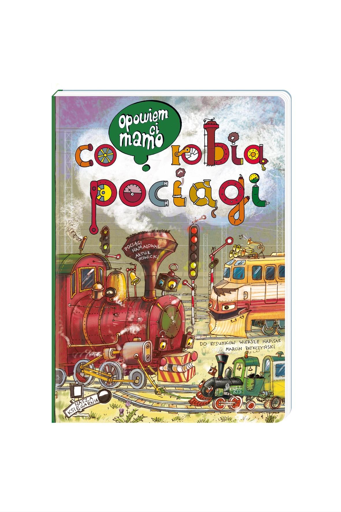 Opowiem Ci Mamo, co robią pociągi- książeczka dla dzieci