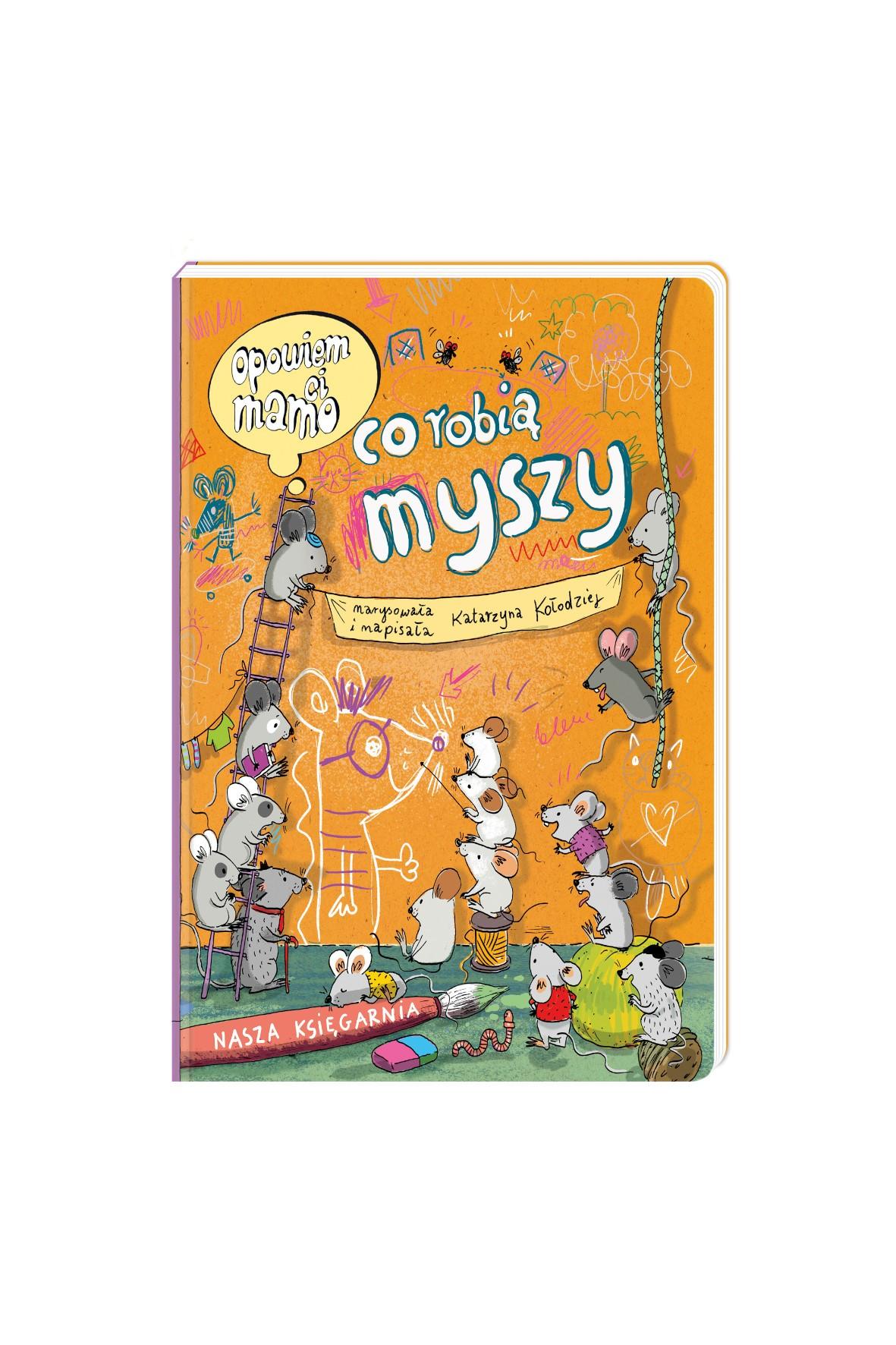 Opowiem ci, mamo, co robią myszy -Książka dziecięca