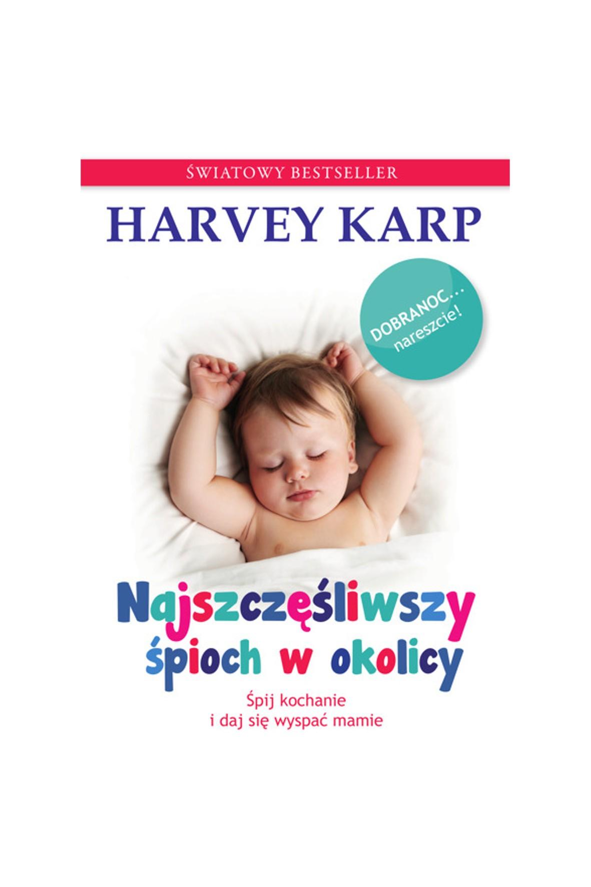 """Poradnik dla rodziców """"Najszczęśliwszy śpioch w okolicy""""- H. Karp"""