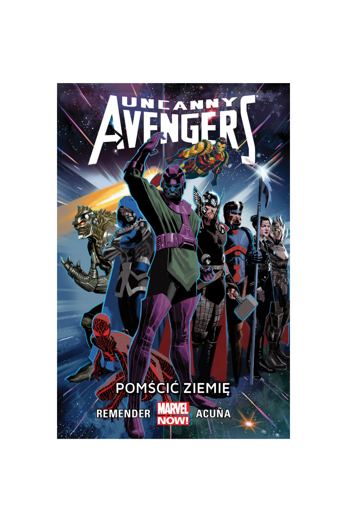 Uncanny Avengers: Pomścić Ziemię. Tom 4. MARVEL NOW