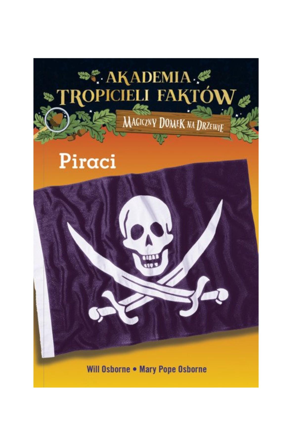 Piraci. Akademia tropicieli faktów. Mary Pope Osborne- wydanie II