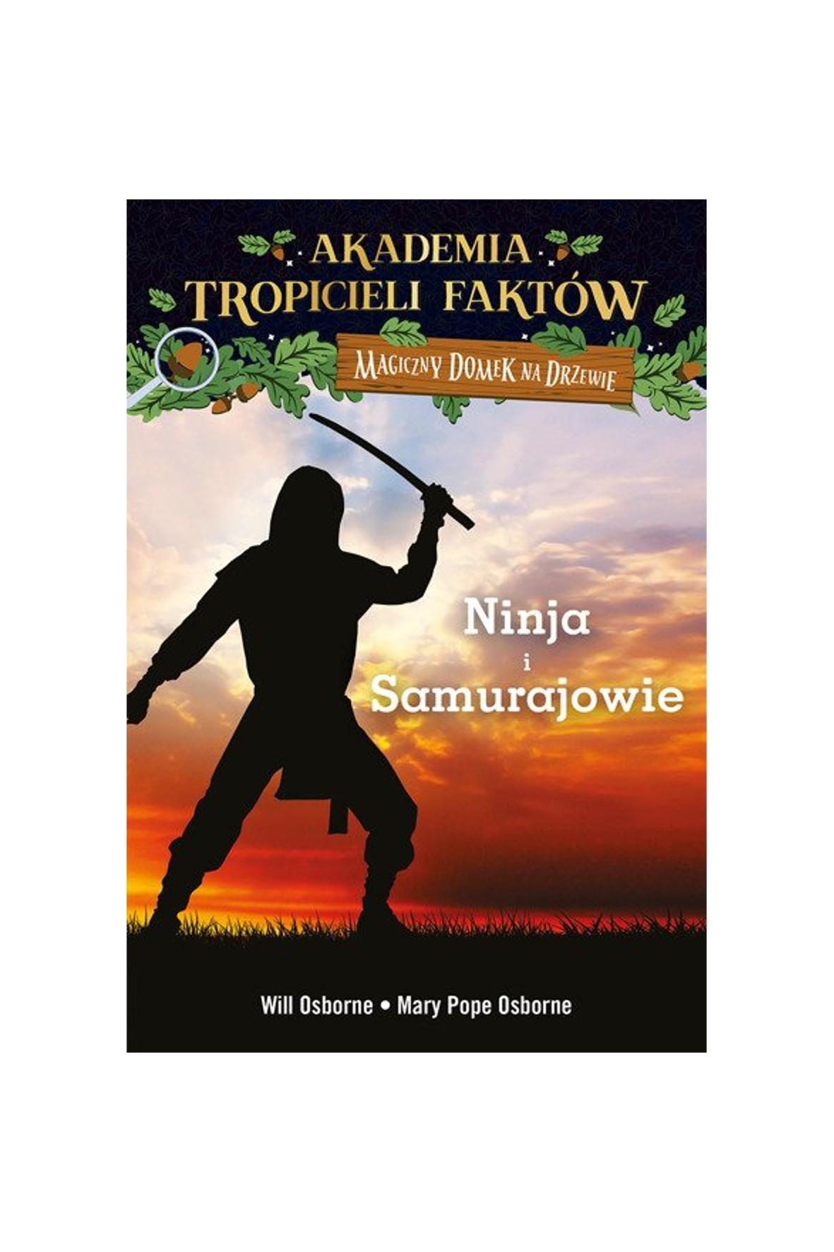 """Książka """"Akademia Tropicieli Faktów. Wojownicy ninja i samurajowie"""""""