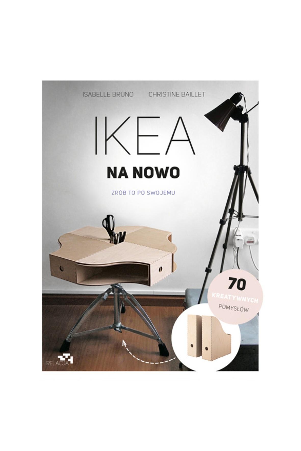 """Książka """"Ikea na nowo. Zrób to po swojemu"""""""