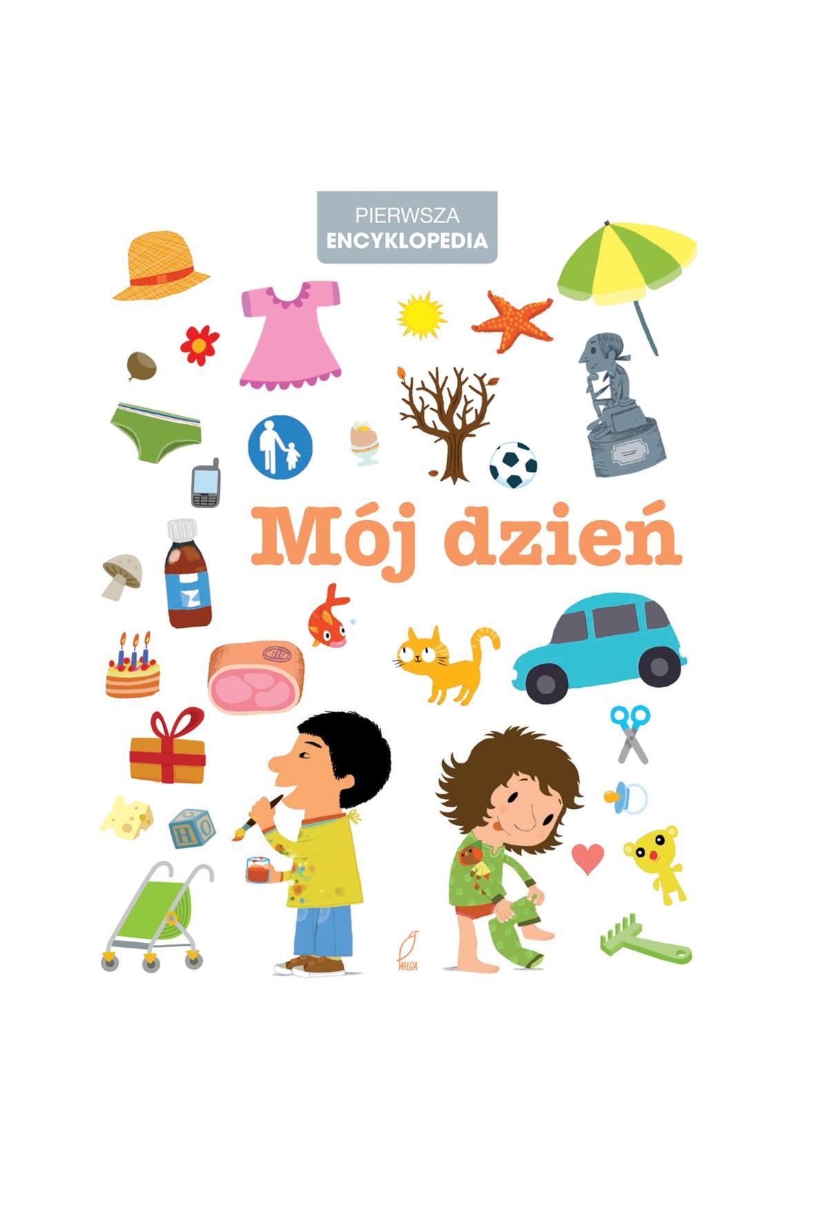Książka dla dzieci- Mój dzień pierwsza encyklopedia