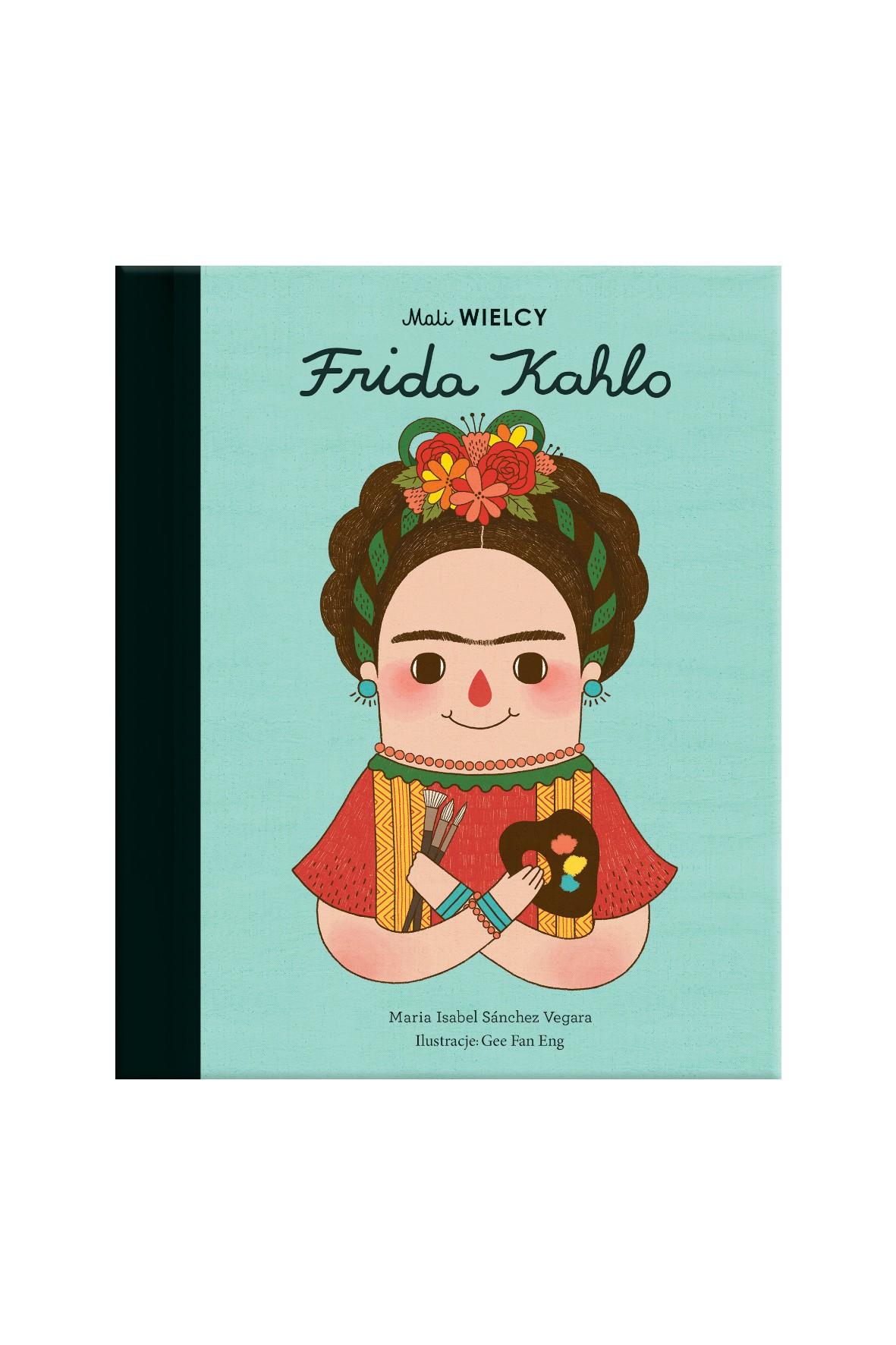 Mali WIELCY. Frida Kahlo- książka dla dzieci