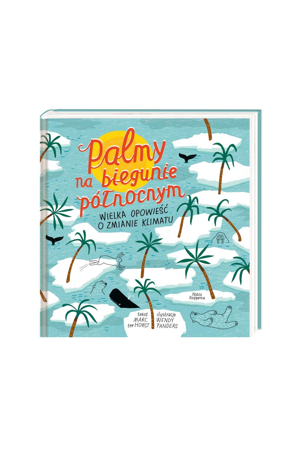 """Książka """"Palmy na biegunie północnym. Wielka opowieść o zmianach klimatu"""""""
