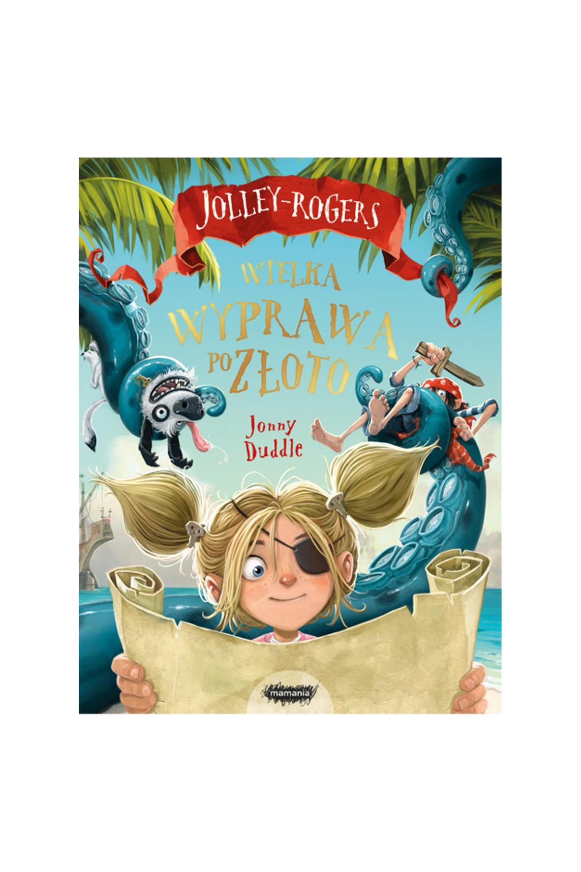 """Książka Jolley-Rogers- ,,Wielka wyprawa po złoto"""""""