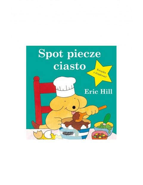Książka dla dzieci - Spot piecze ciasto